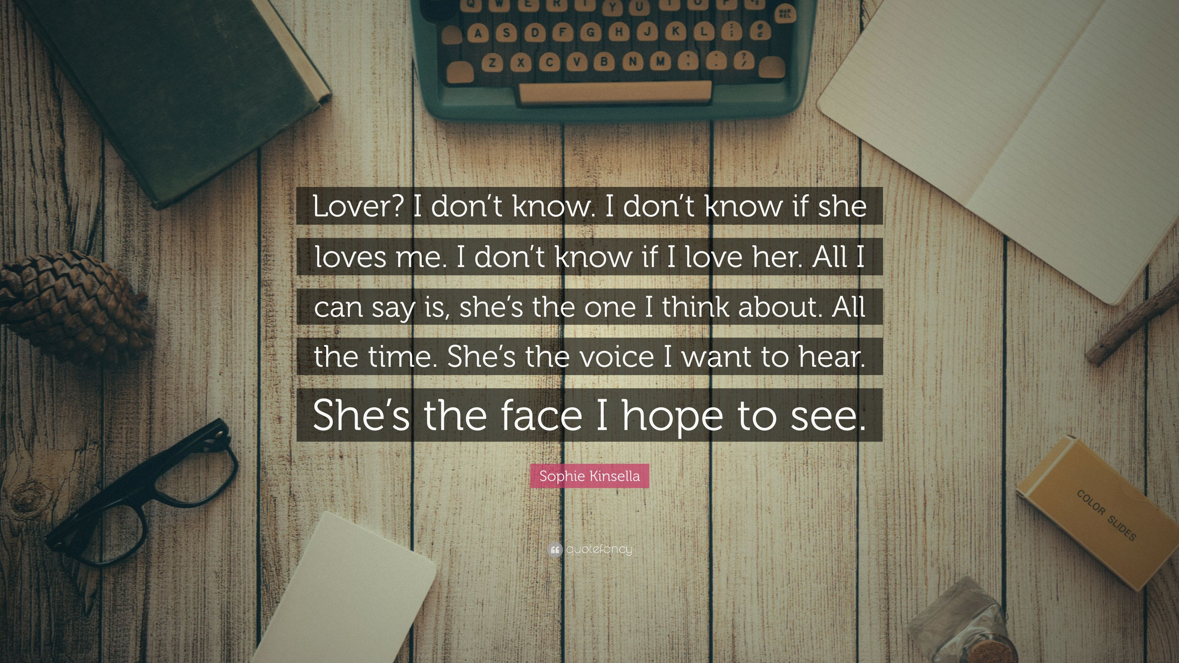 Sophie Kinsella Quote You Can Want And Want And Want But