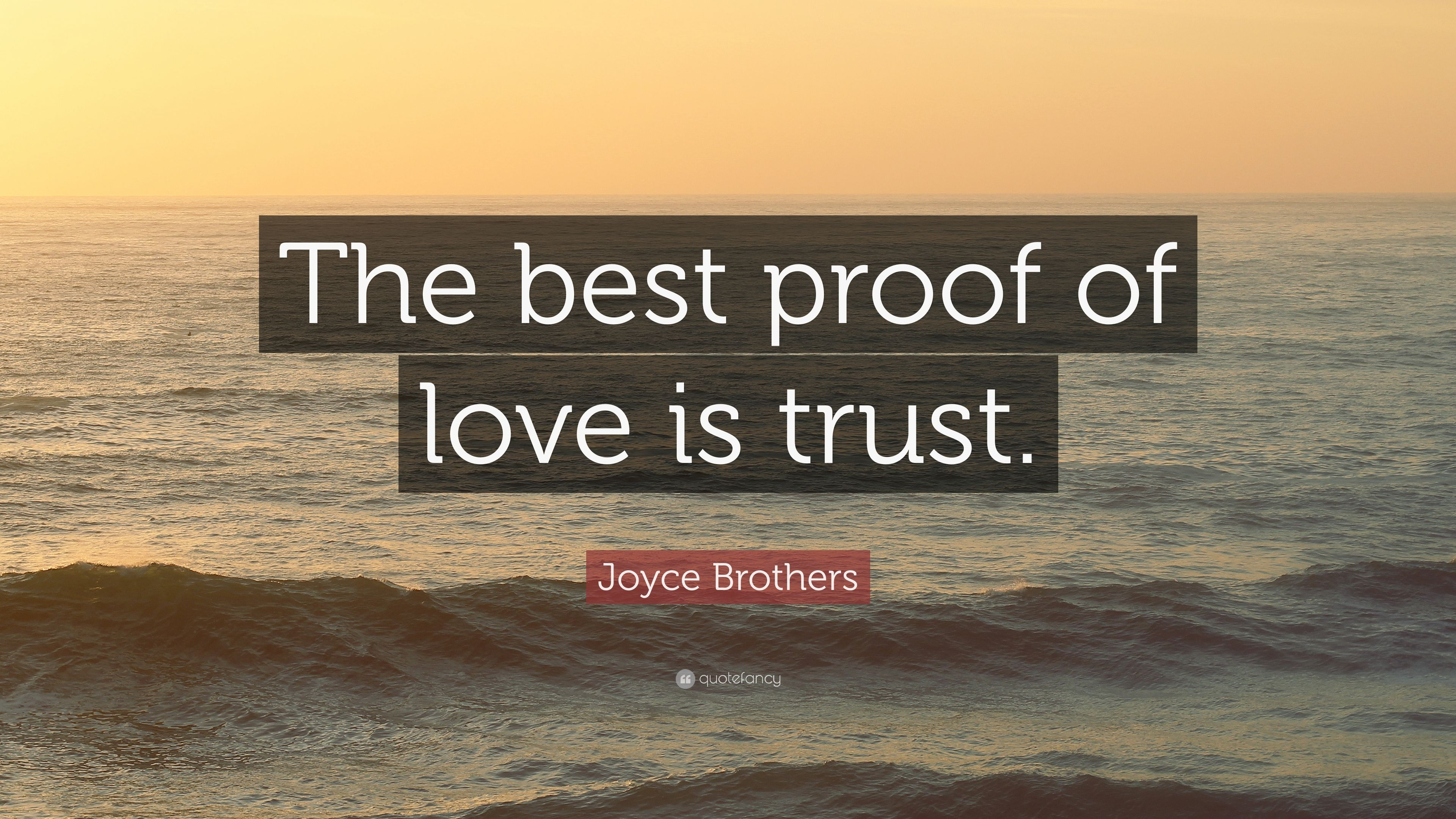 Joyce Brothers Quote The Best Proof Of Love Is Trust 7