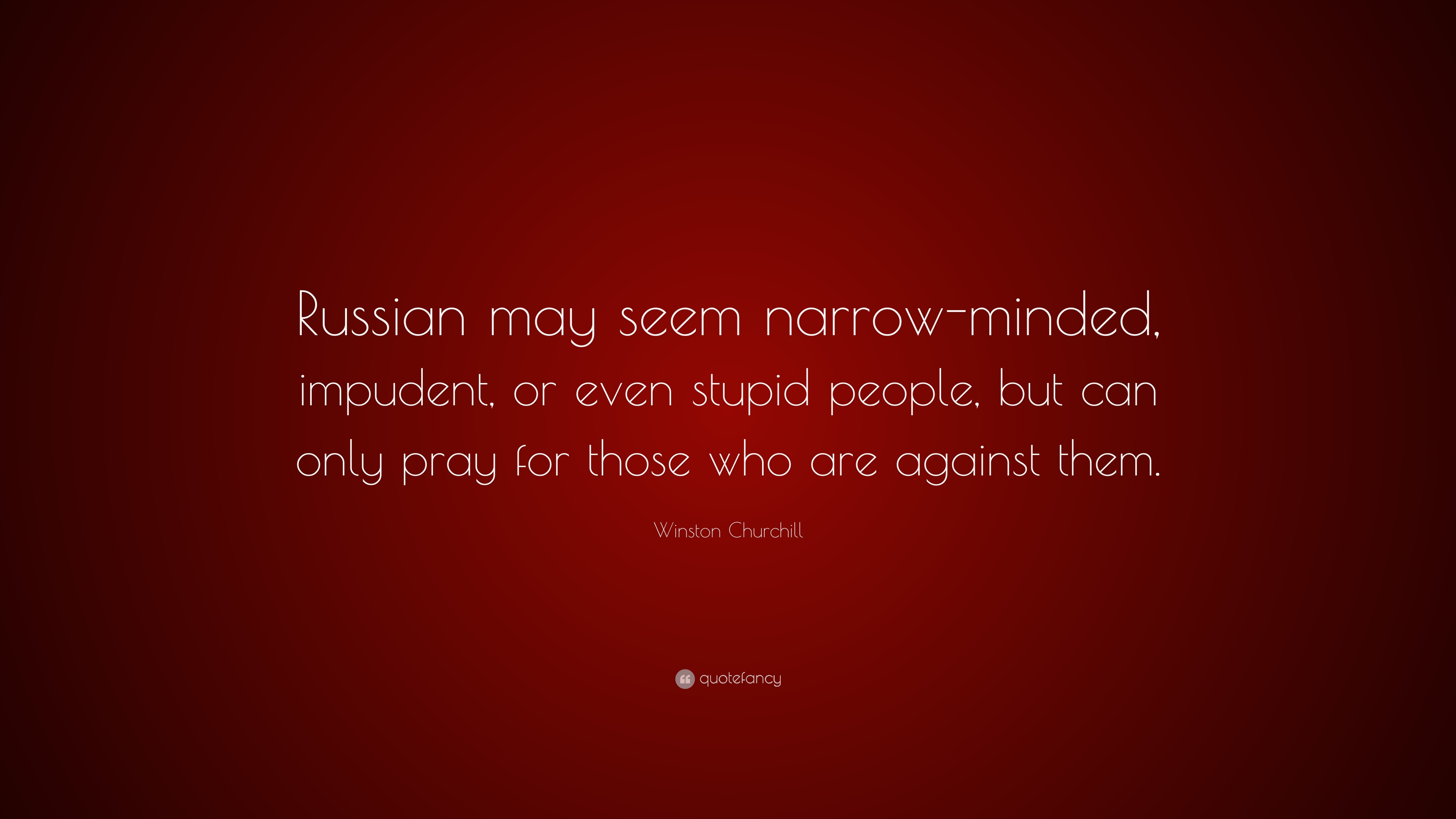 Winston Churchill Quote Russian May Seem Narrow Minded Impudent