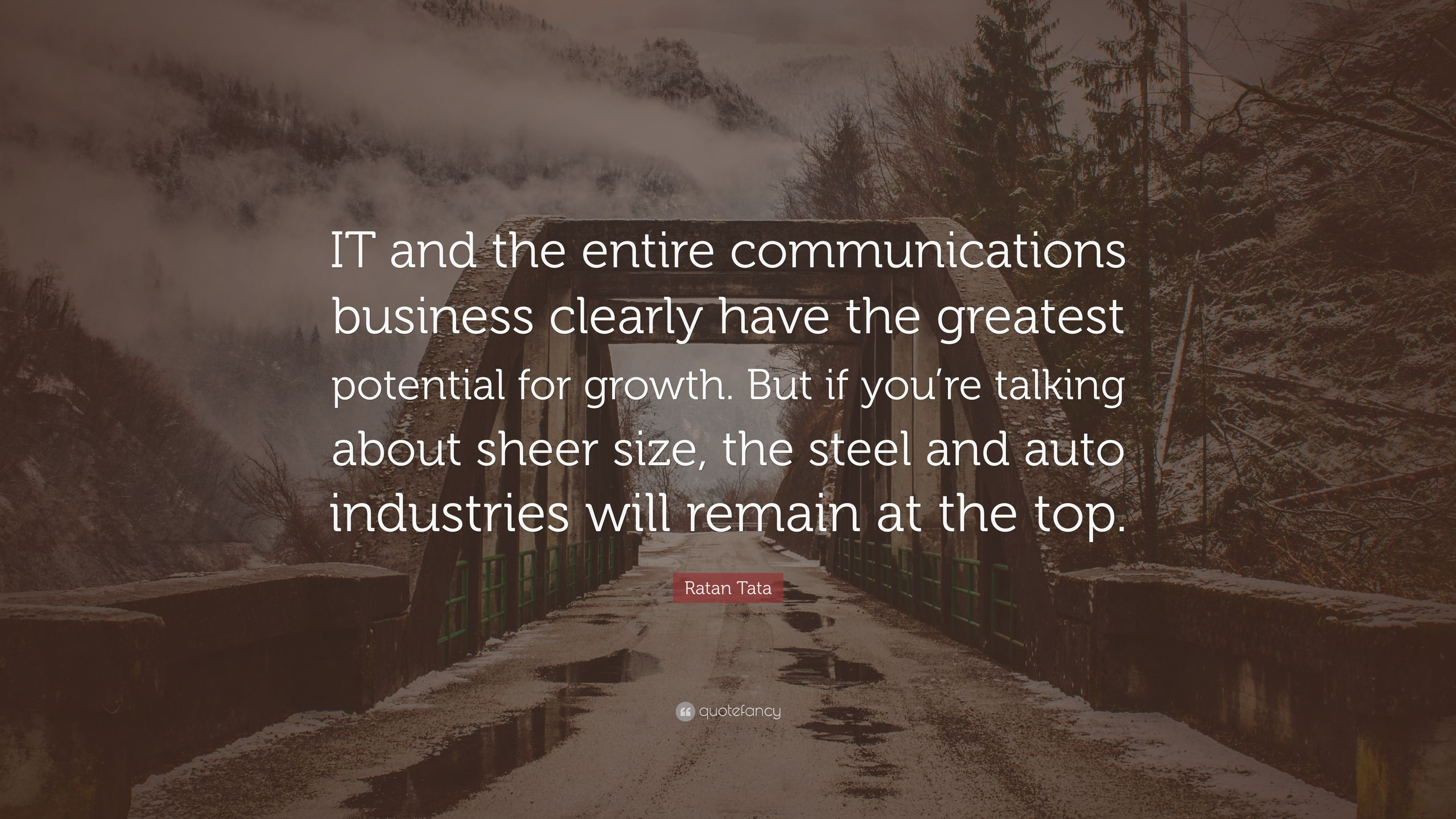 "Ratan Tata Quote: ""IT and the entire communications ..."