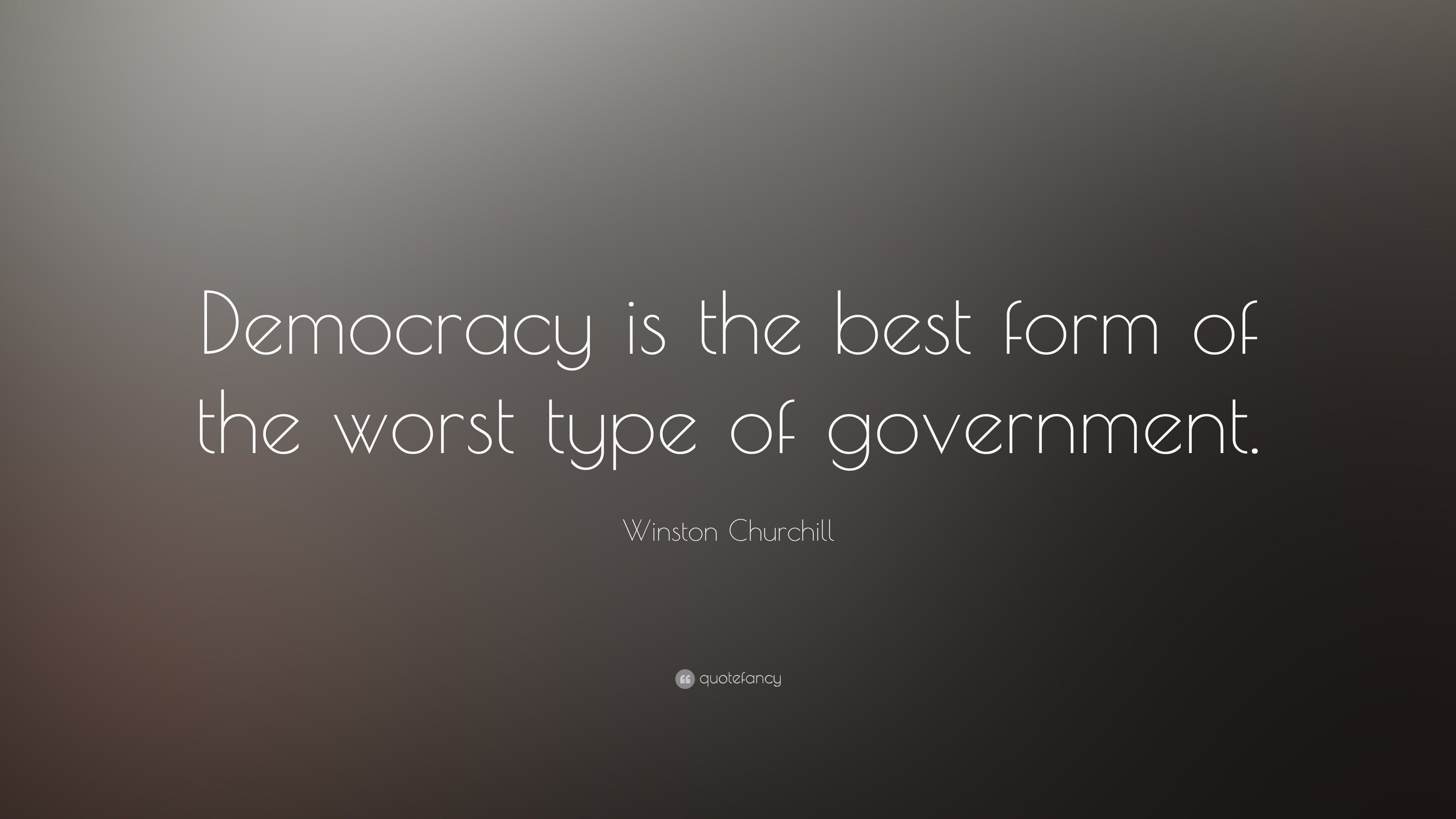 Winston Churchill Quote Democracy Is The Best Form Of The