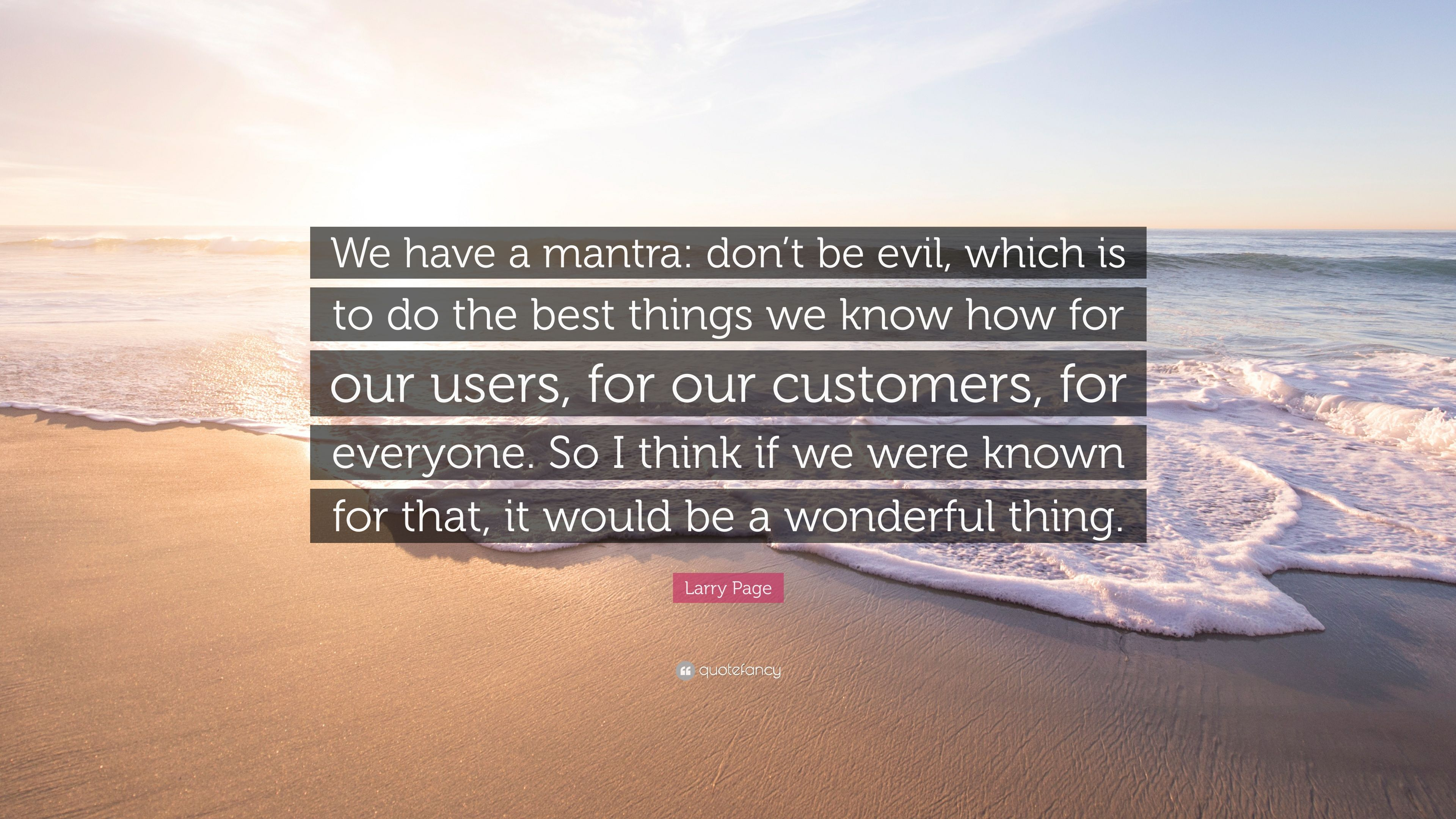 "Larry Page Quote: ""We have a mantra: don't be evil, which is"
