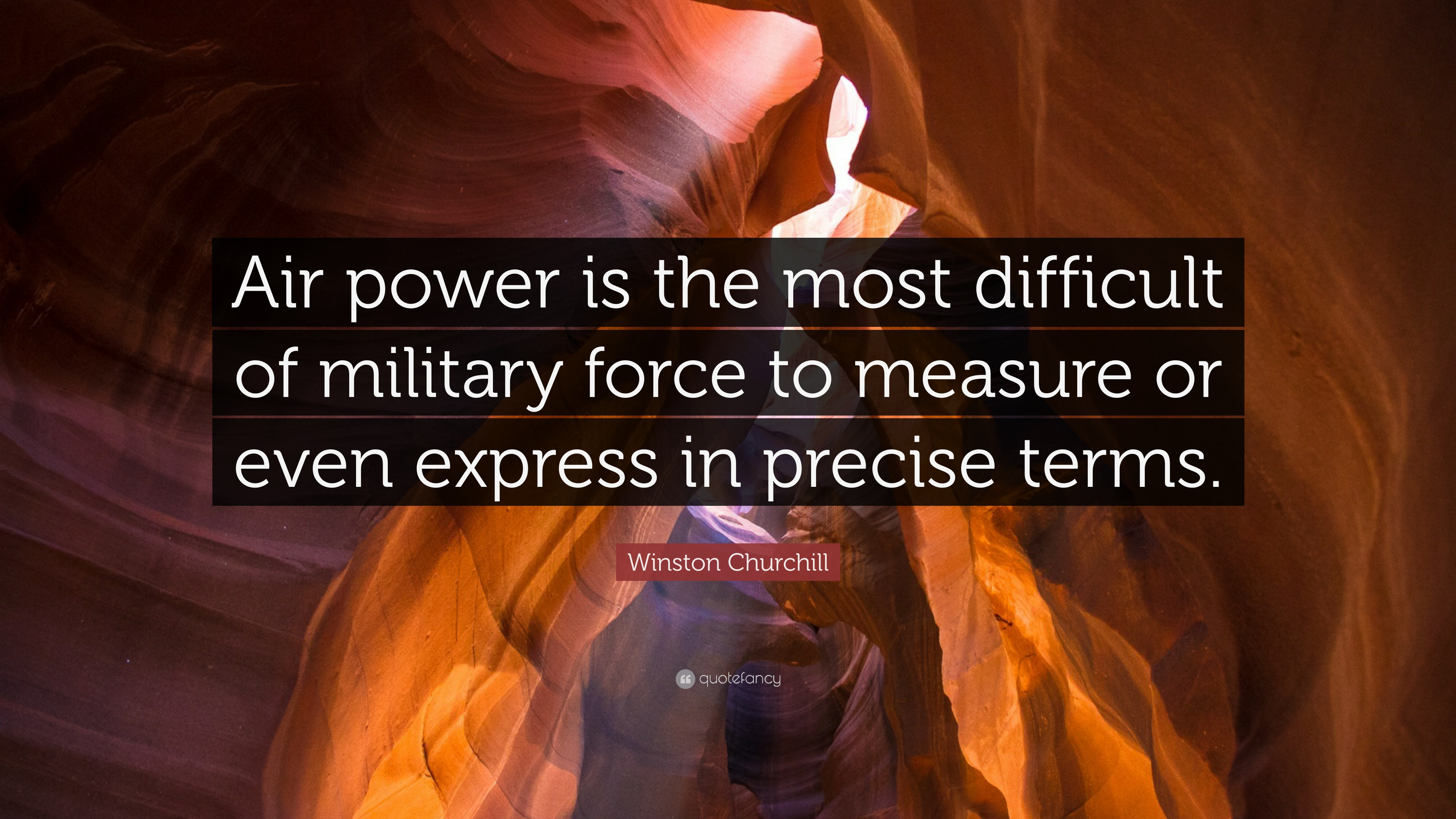 """Winston Churchill Quote: """"Air power is the most difficult of"""
