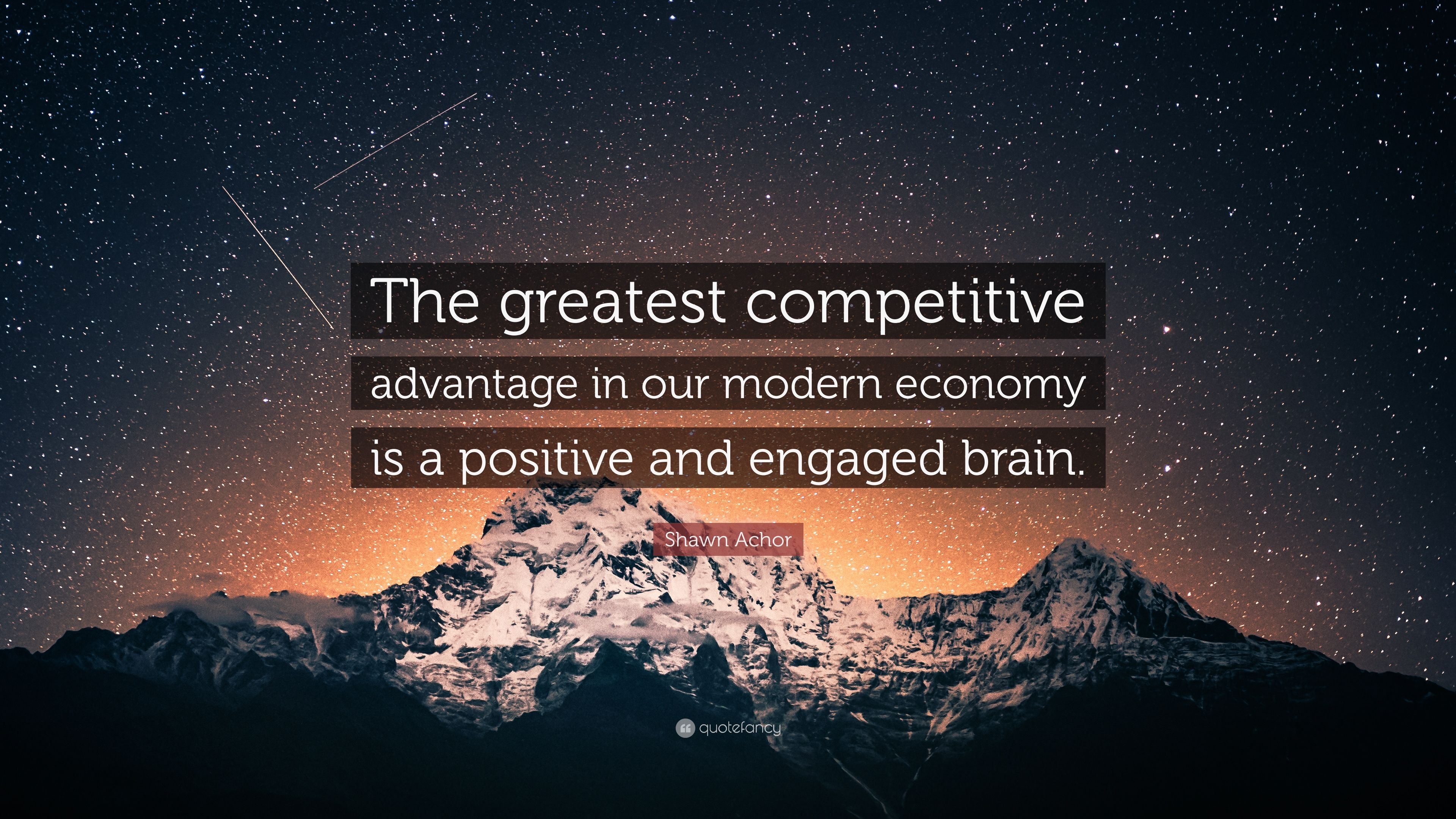 "Shawn Achor Quotes Shawn Achor Quote ""The Greatest Competitive Advantage In Our"
