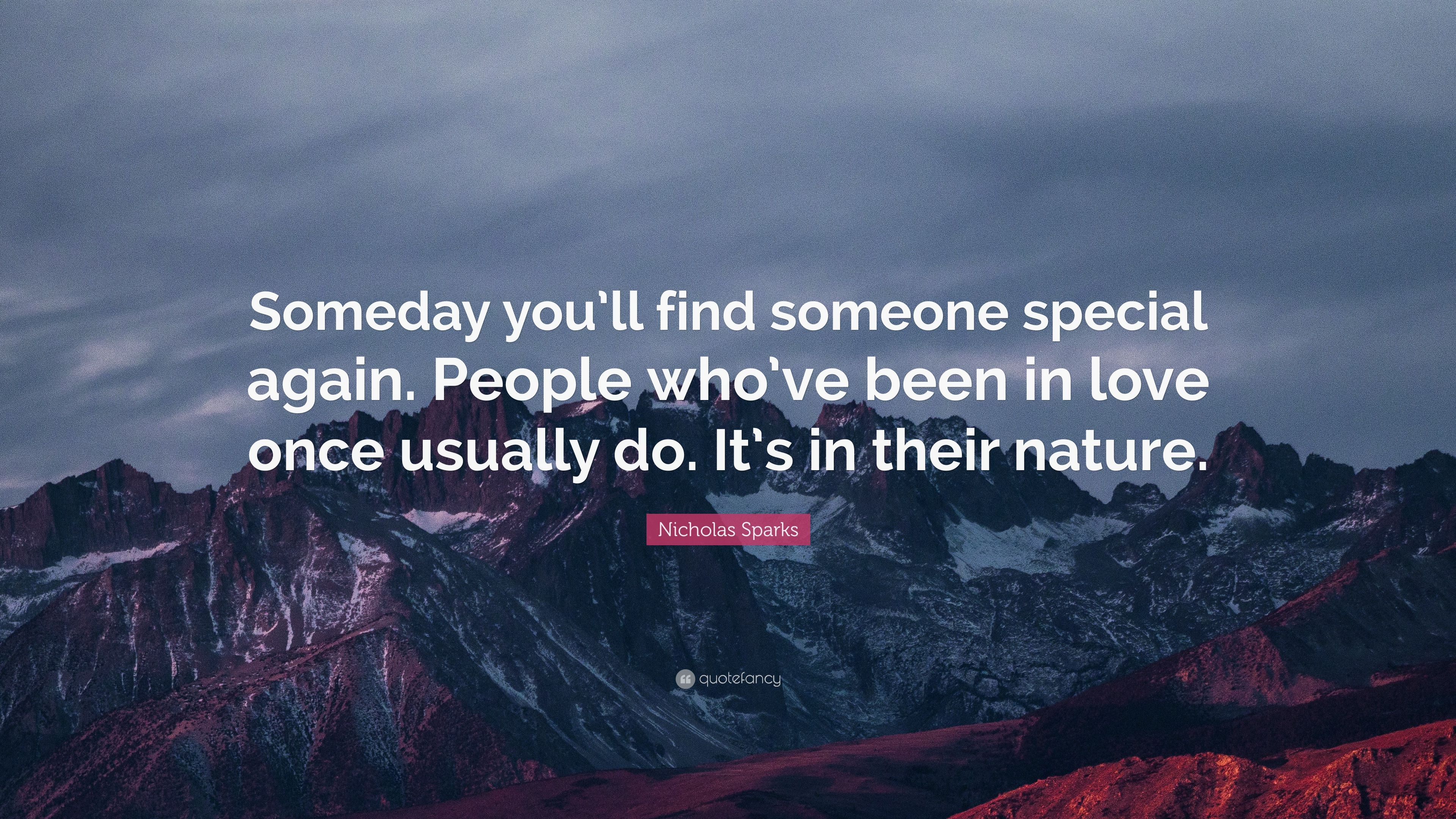 someday you gonna meet someone special