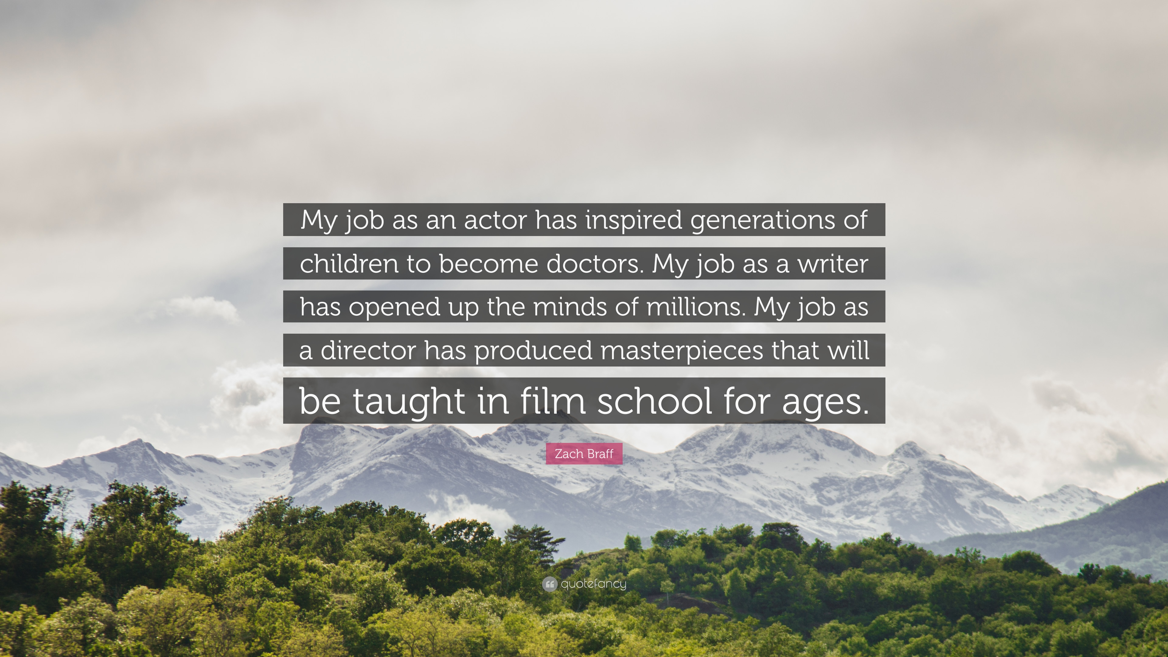 zach braff quote my job as an actor has inspired generations of zach braff quote my job as an actor has inspired generations of children to