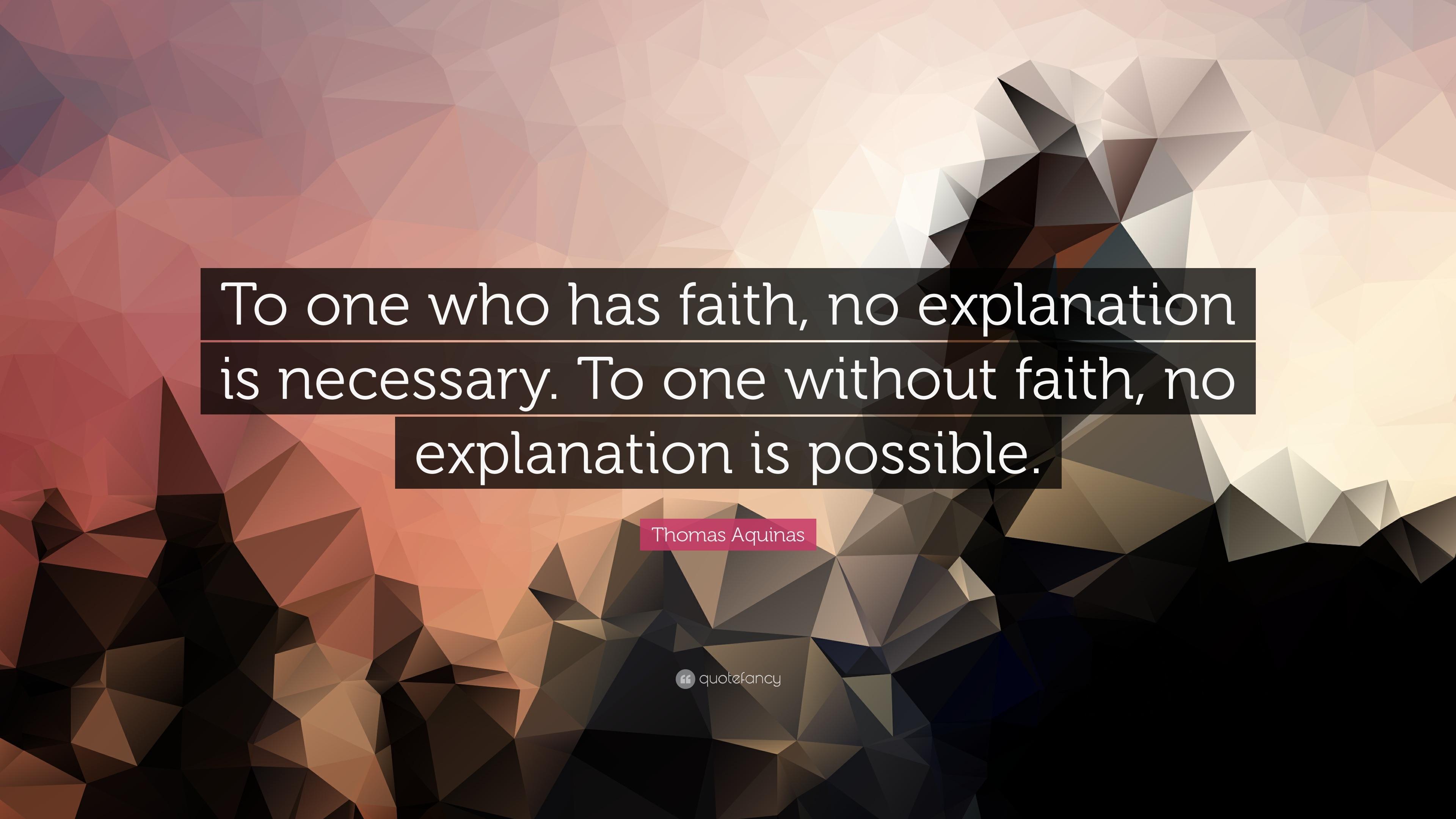 thomas aquinas quote to one who has faith no