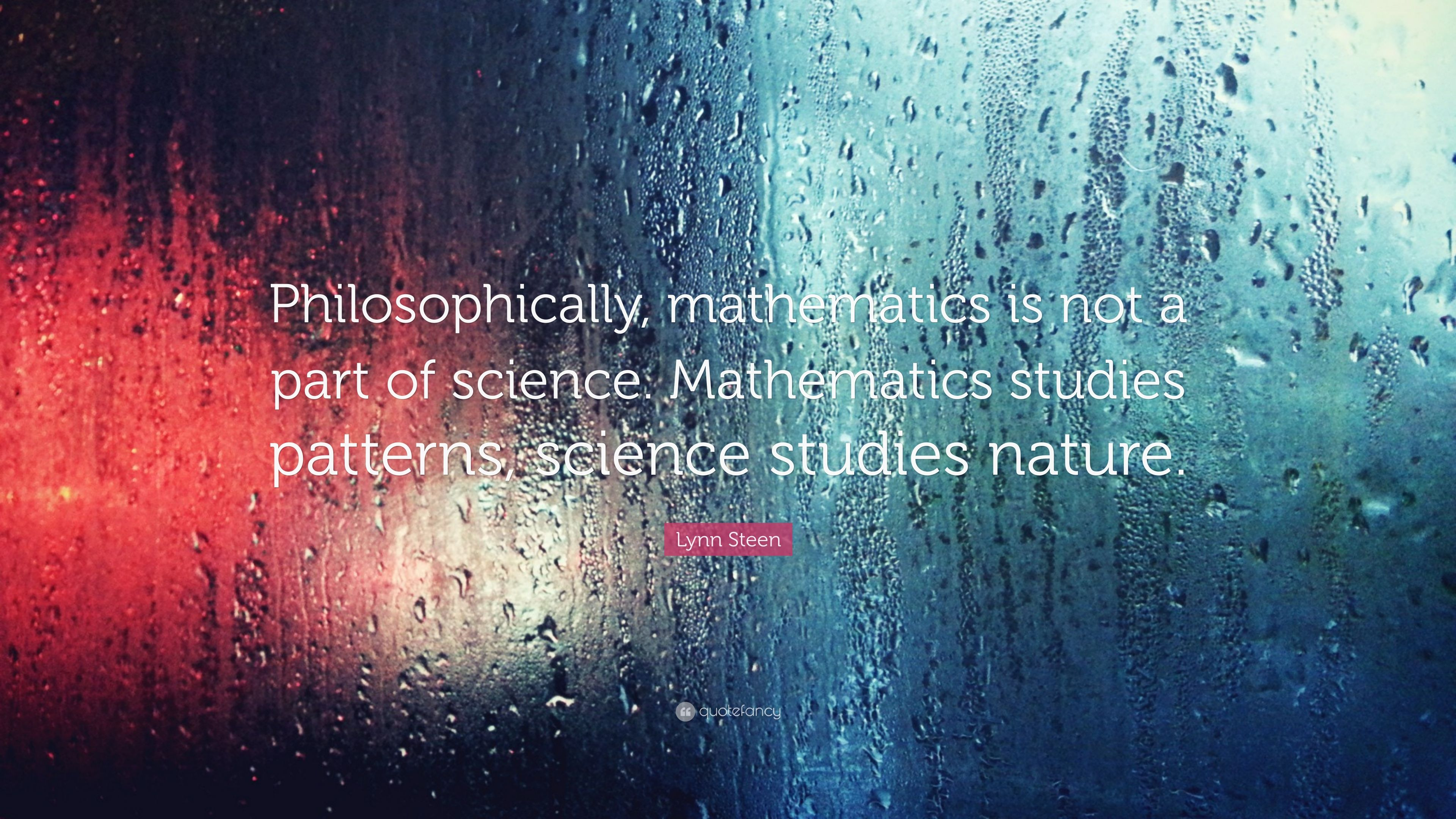 Lynn Steen Quote Philosophically Mathematics Is Not A Part Of Science