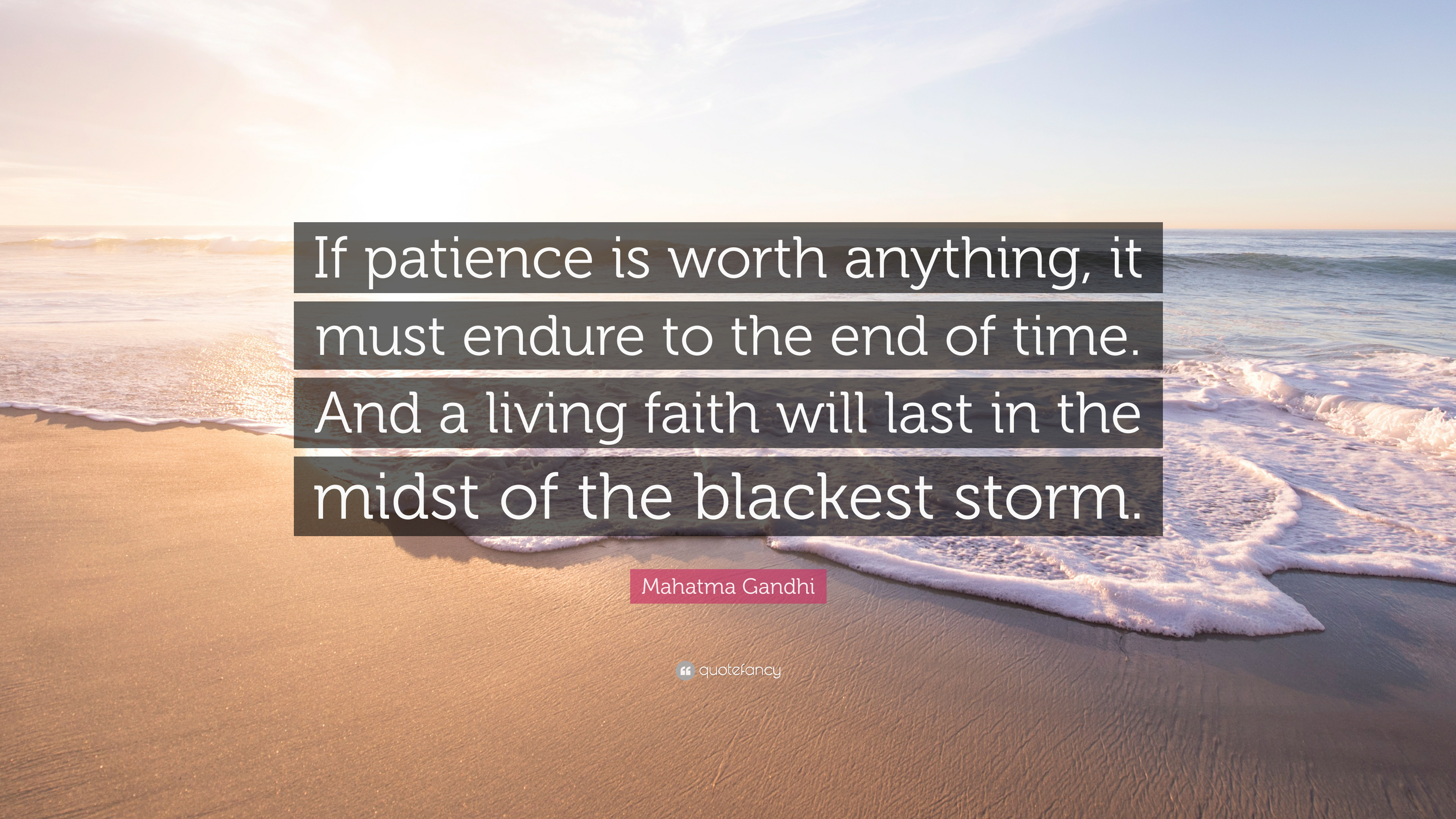 "Mahatma Gandhi Quote: ""If Patience Is Worth Anything, It"
