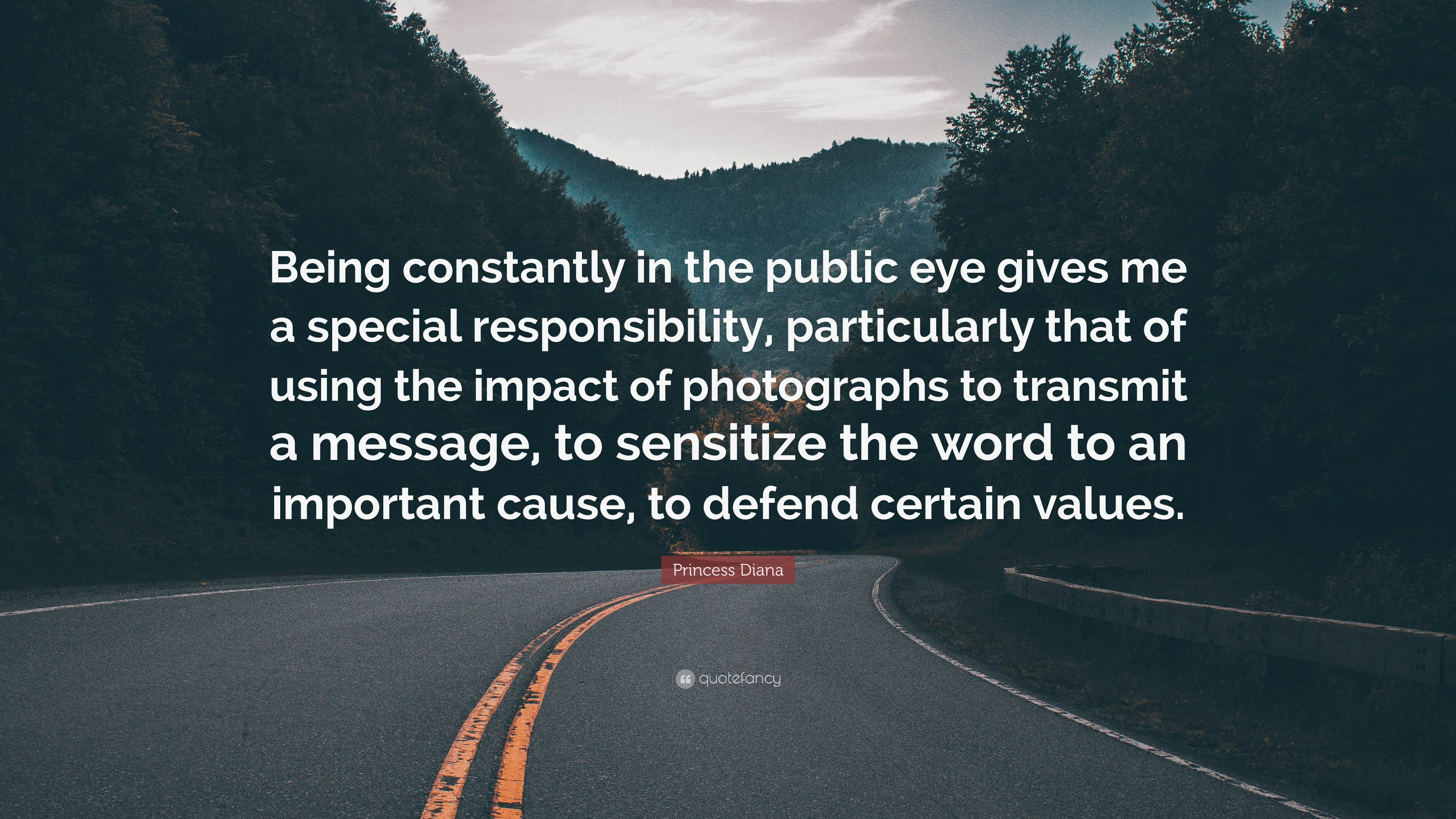 """Princess Diana Quote: """"Being constantly in the public eye ..."""