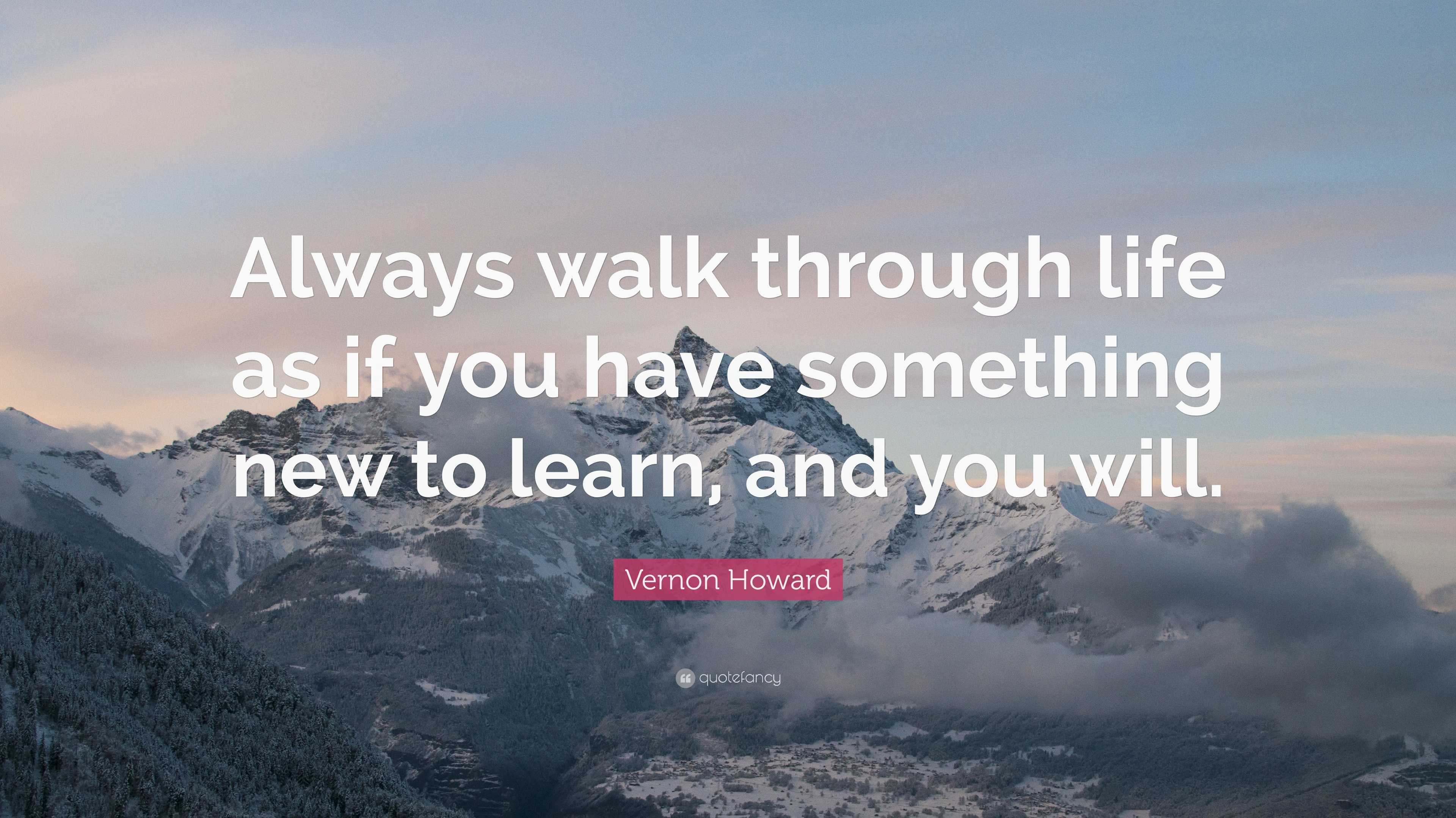 Education Quotes: U201cAlways Walk Through Life As If You Have Something New To  Learn
