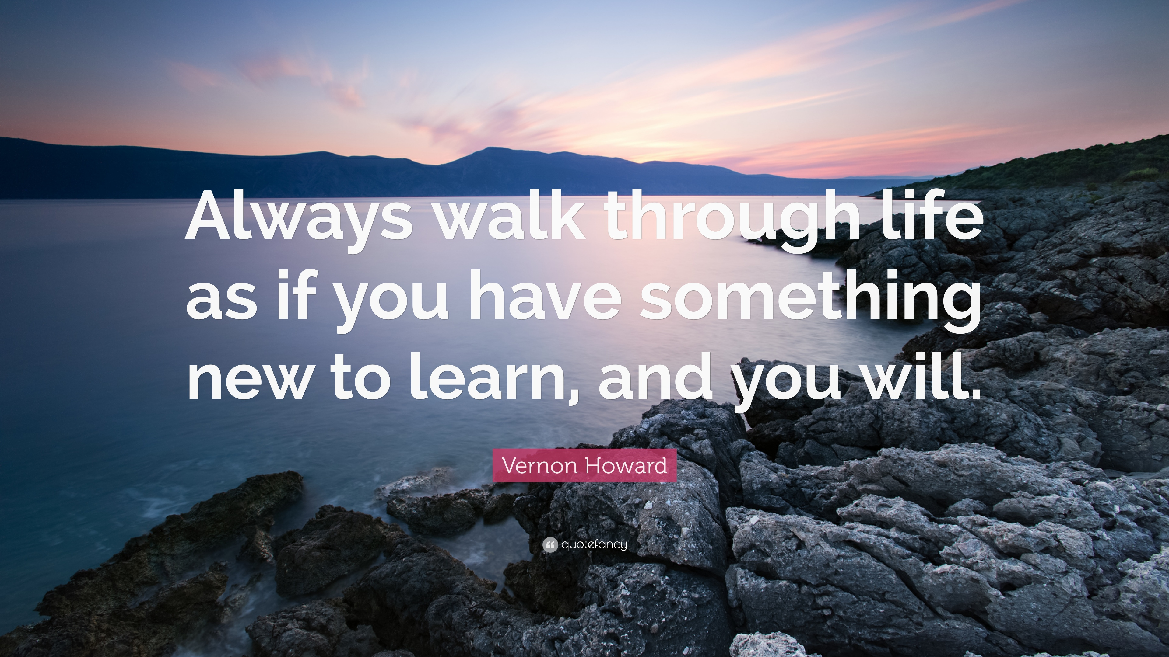 Vernon Howard Quote Always Walk Through Life As If You Have