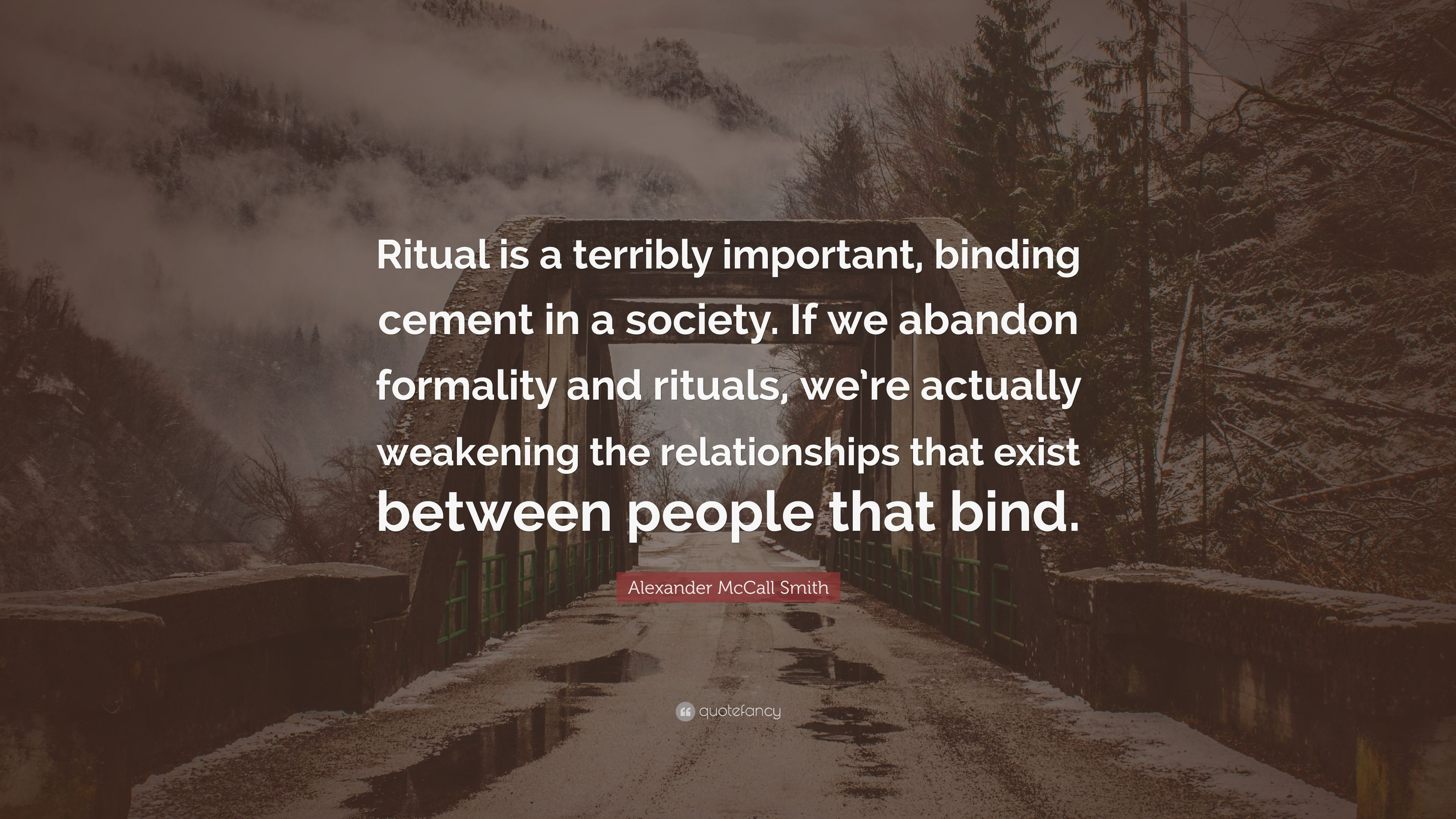 """Alexander McCall Smith Quote: """"Ritual is a terribly"""