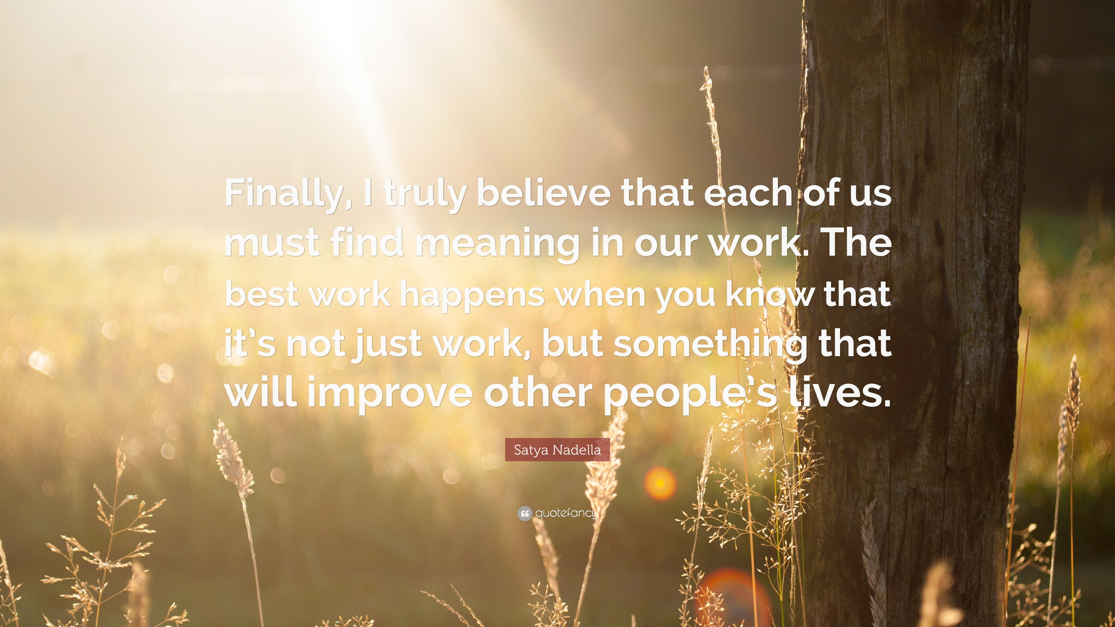 """Motivational Inspirational Quotes: Satya Nadella Quote: """"Finally, I Truly Believe That Each"""