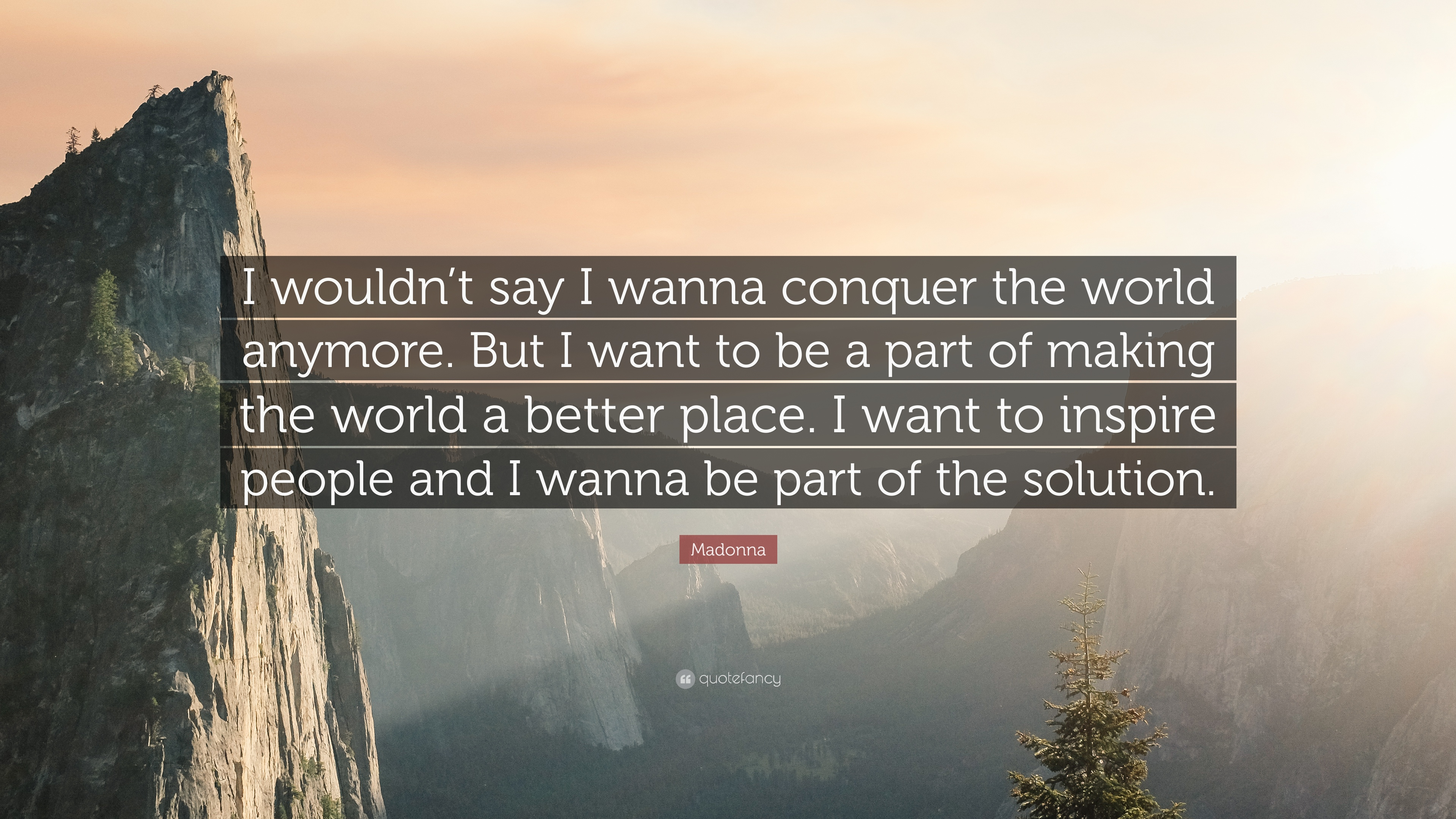 """Madonna Quote: """"I Wouldn't Say I Wanna Conquer The World"""