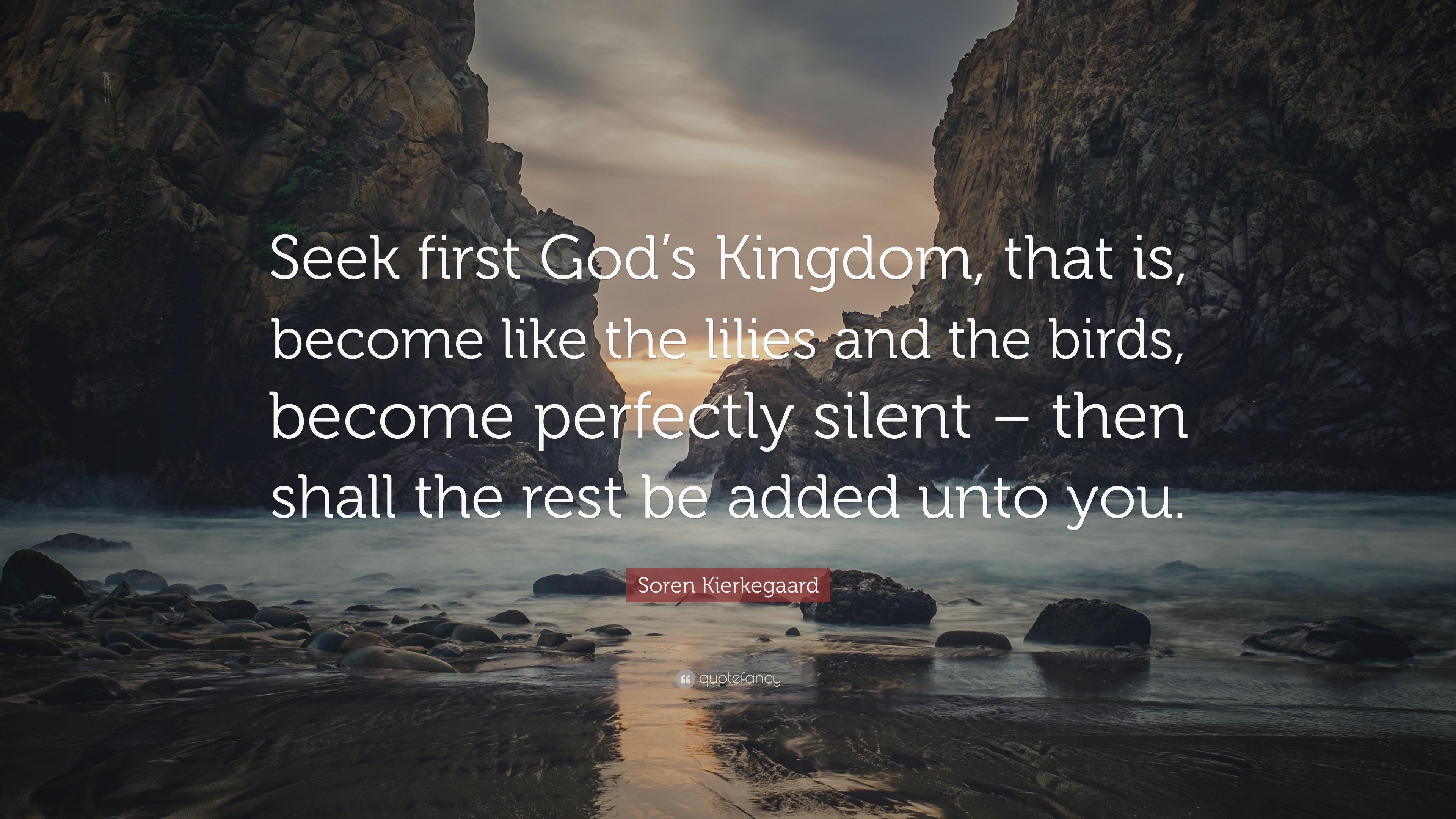"""Soren Kierkegaard Quotes 100 Wallpapers: Soren Kierkegaard Quote: """"Seek First God's Kingdom, That"""
