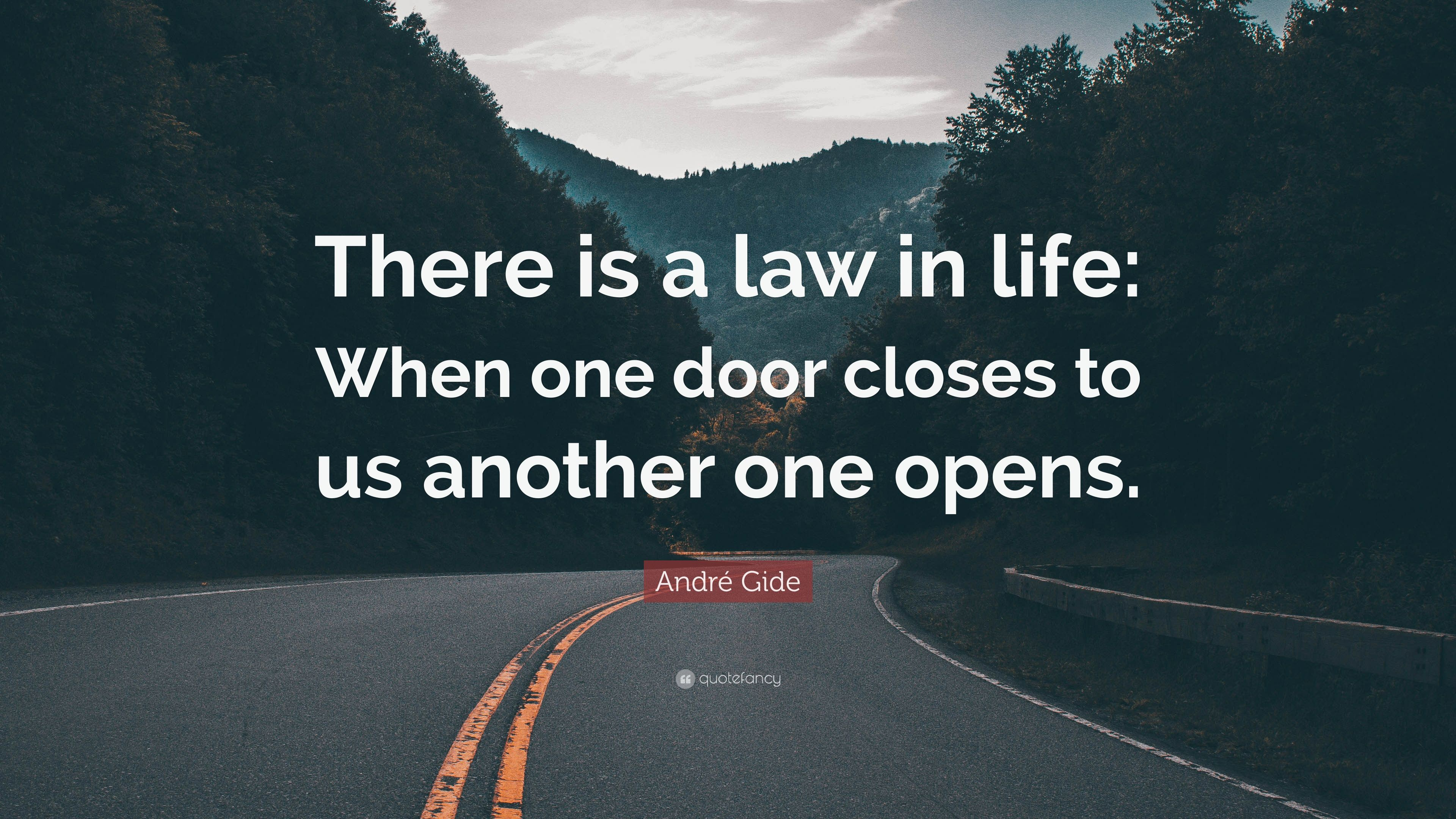 André Gide Quote There Is A Law In Life When One Door Closes To