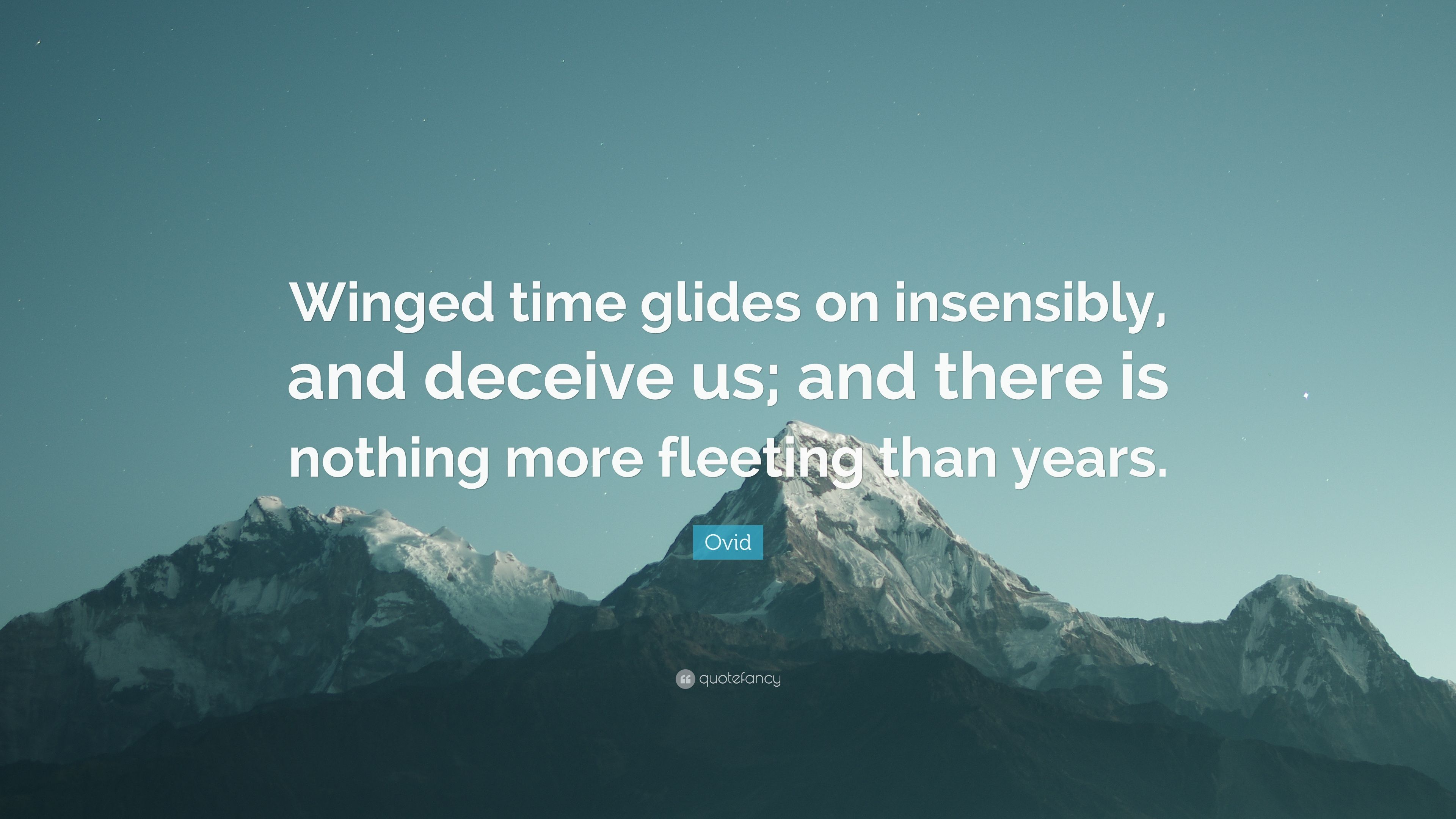 Charming Ovid Quote: U201cWinged Time Glides On Insensibly, And Deceive Us; And There