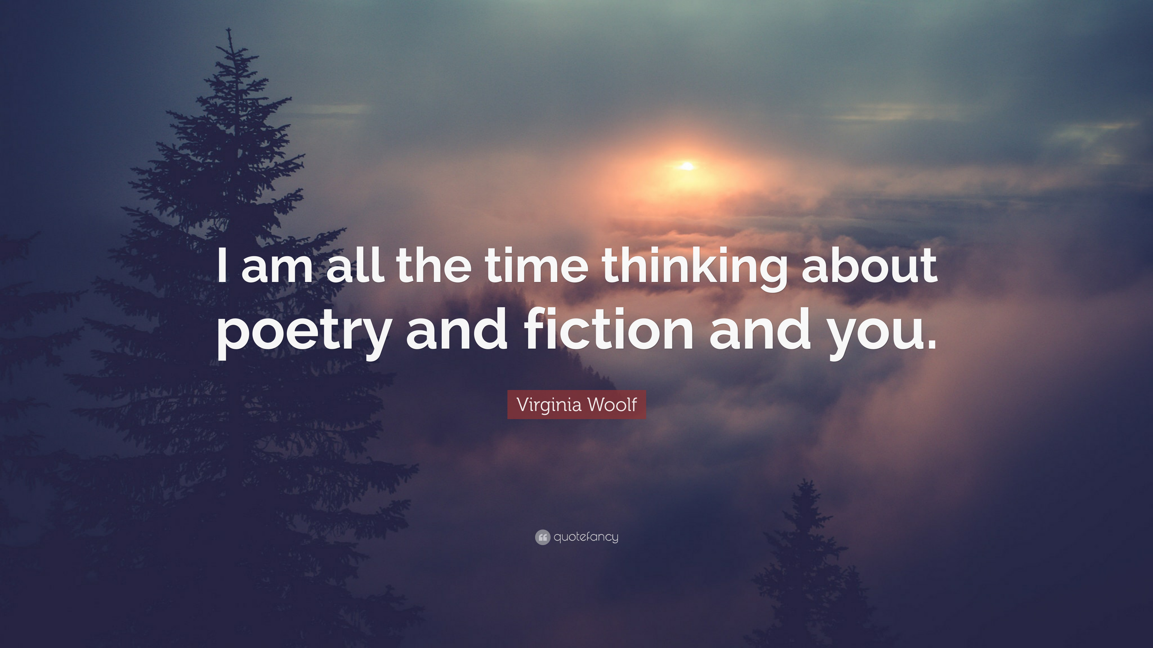Virginia Woolf Quote I Am All The Time Thinking About Poetry And