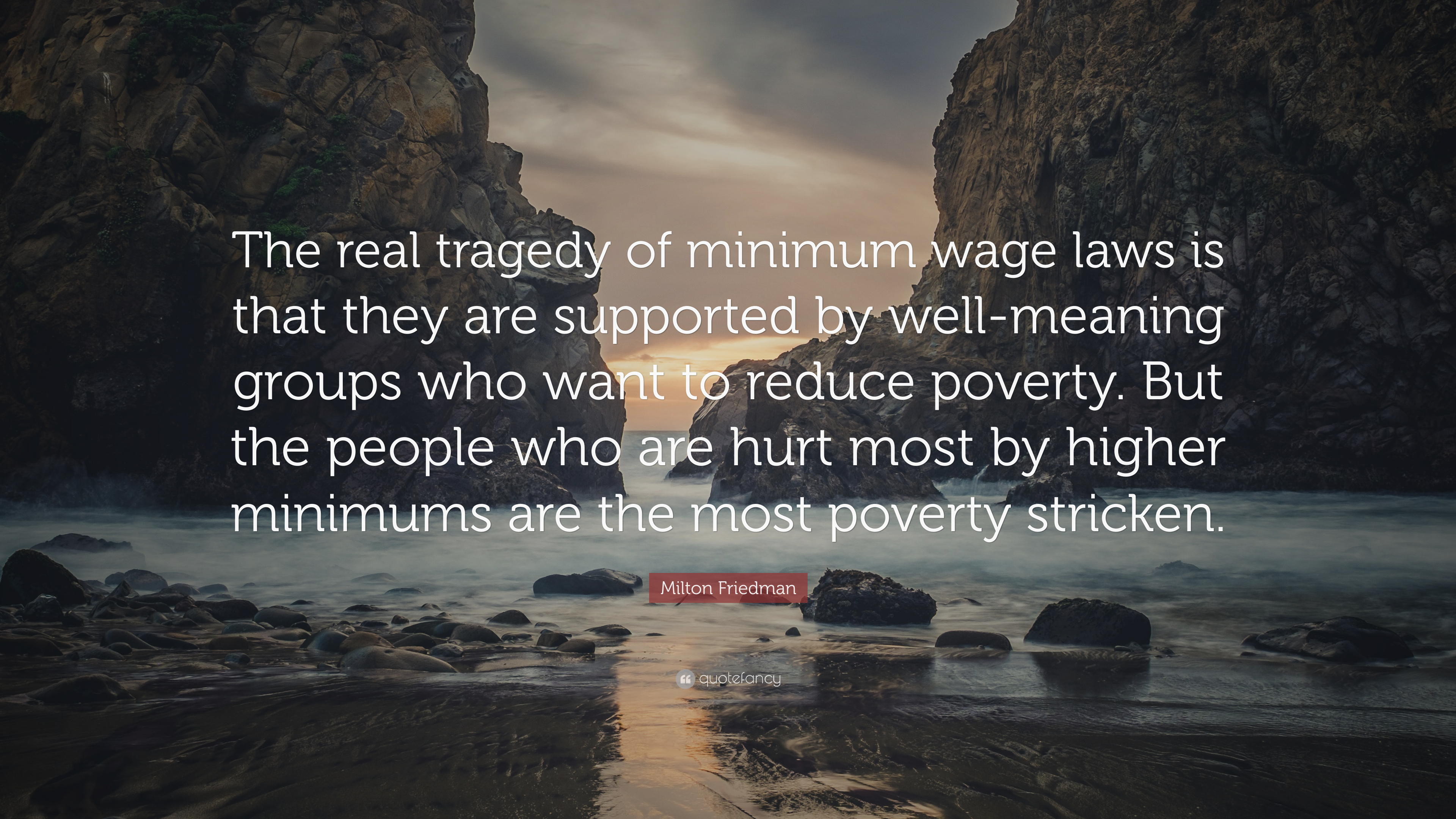 Milton Friedman Quote The Real Tragedy Of Minimum Wage