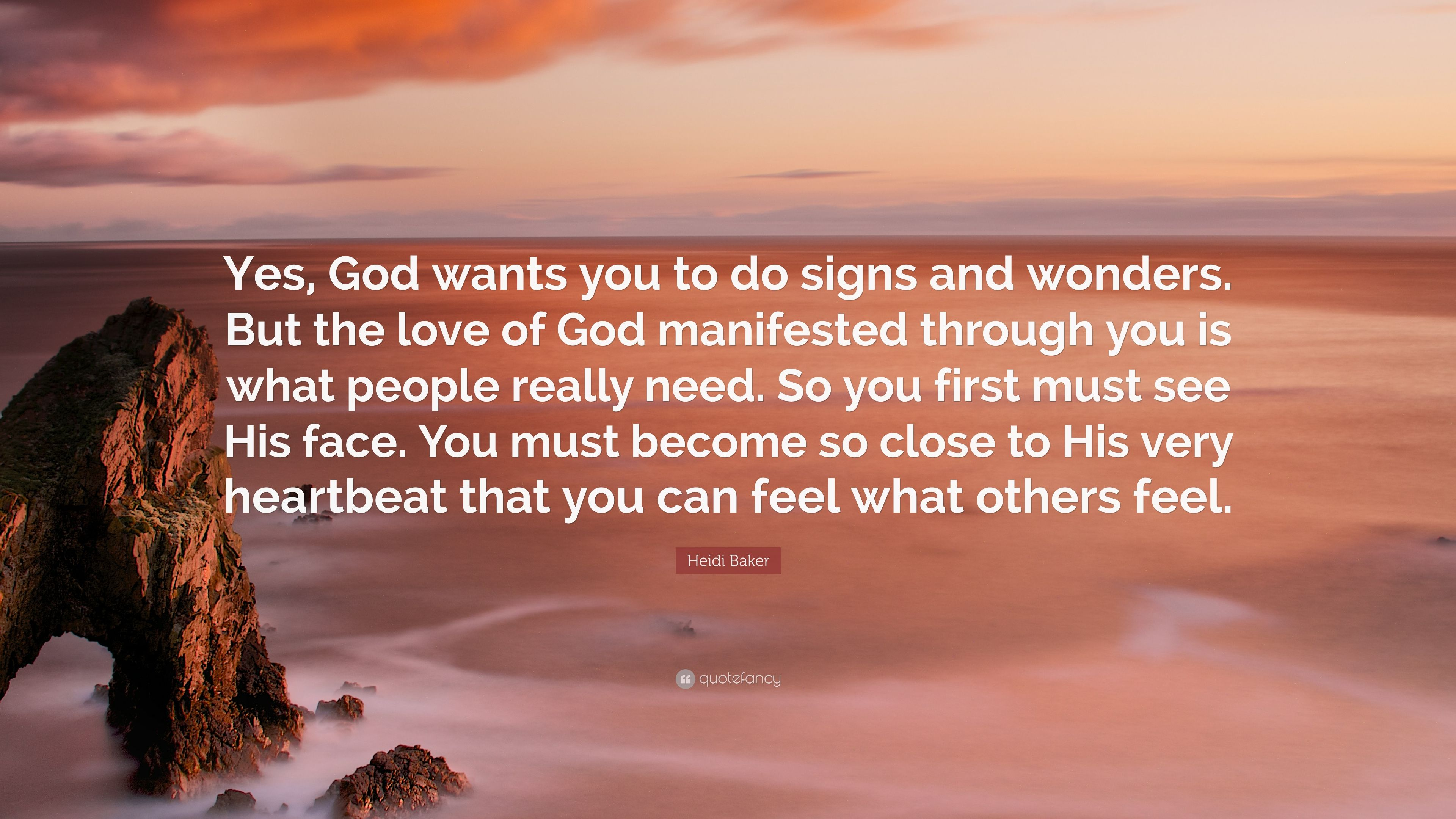 """Heidi Baker Quote: """"Yes, God wants you to do signs and wonders  But"""