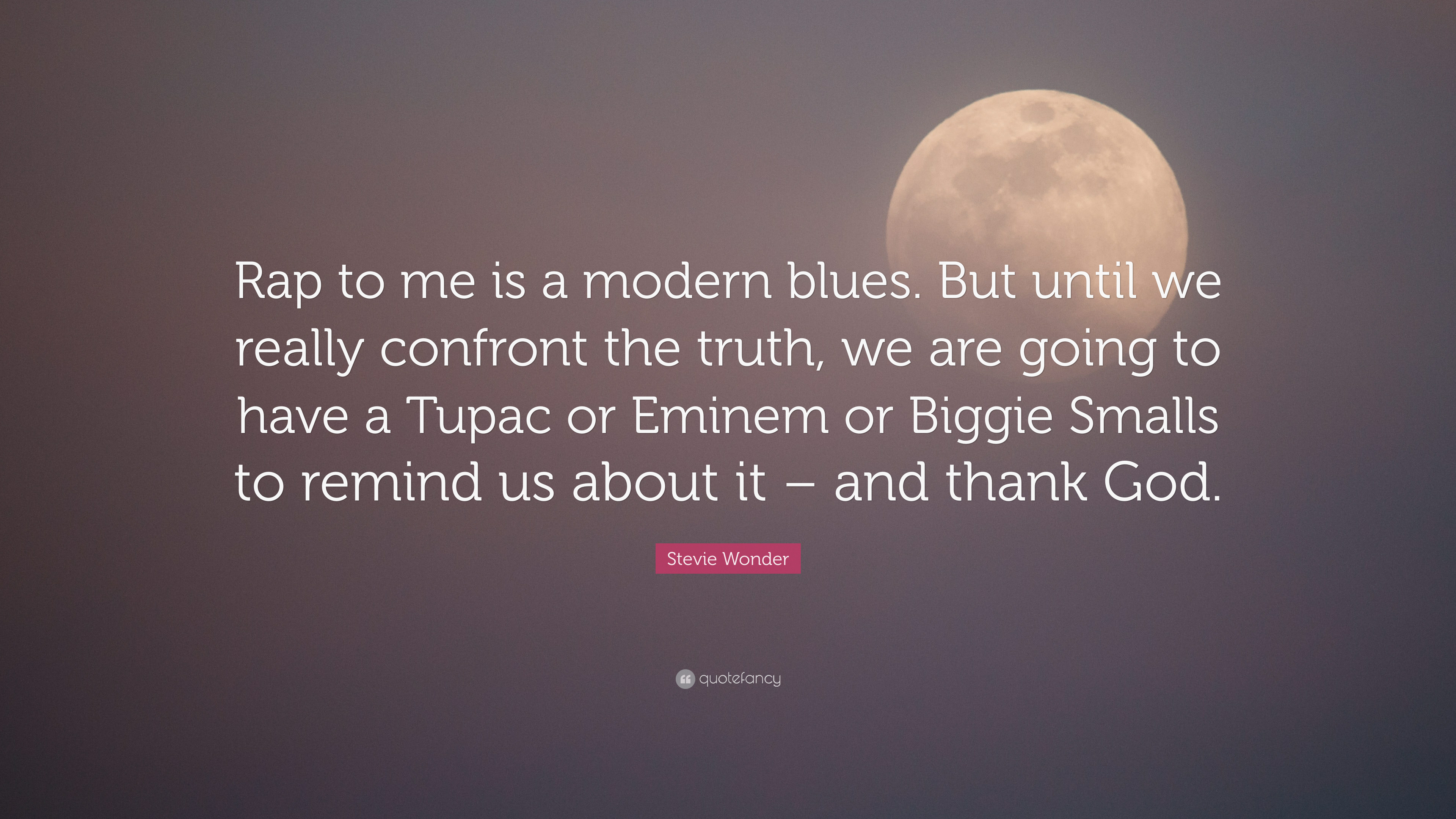 7 Wallpapers Stevie Wonder Quote Rap To Me Is A Modern Blues But Until We