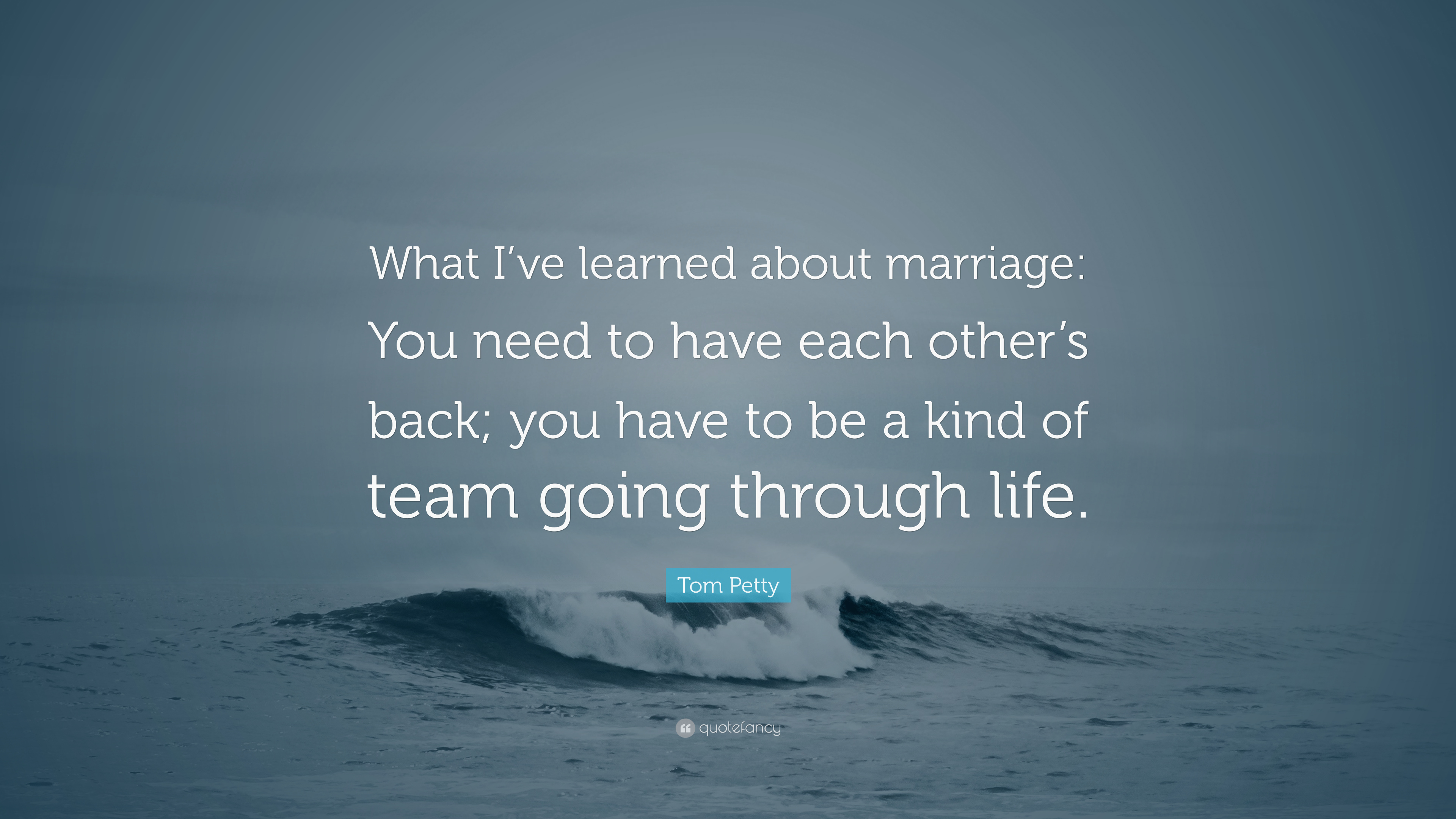 """Tom Petty Quote: """"What I\'ve learned about marriage: You need ..."""