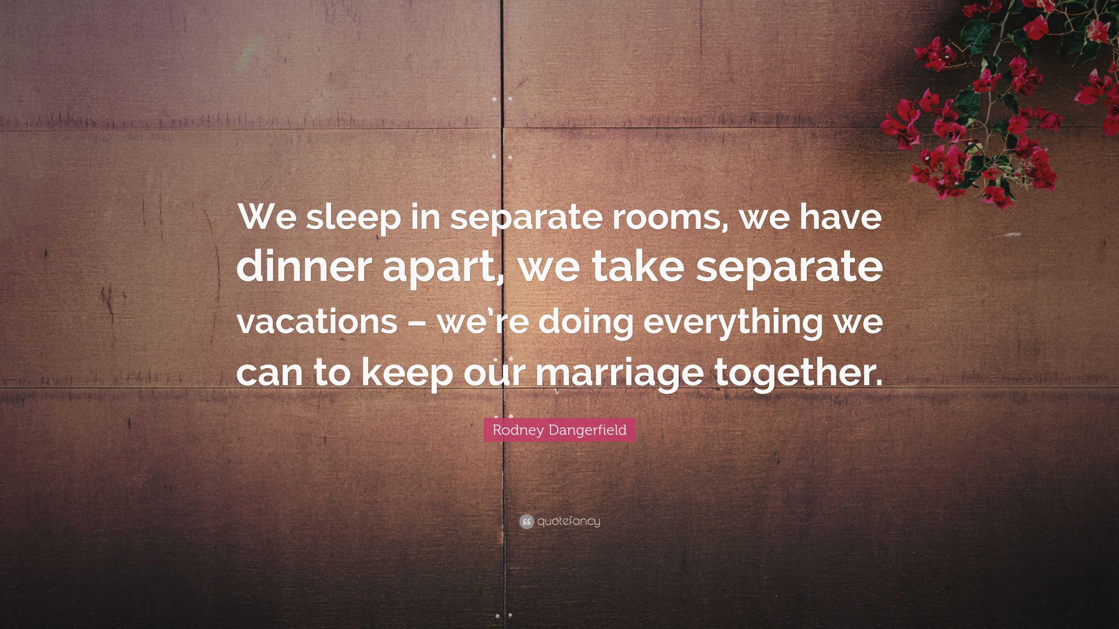 we sleep in separate rooms