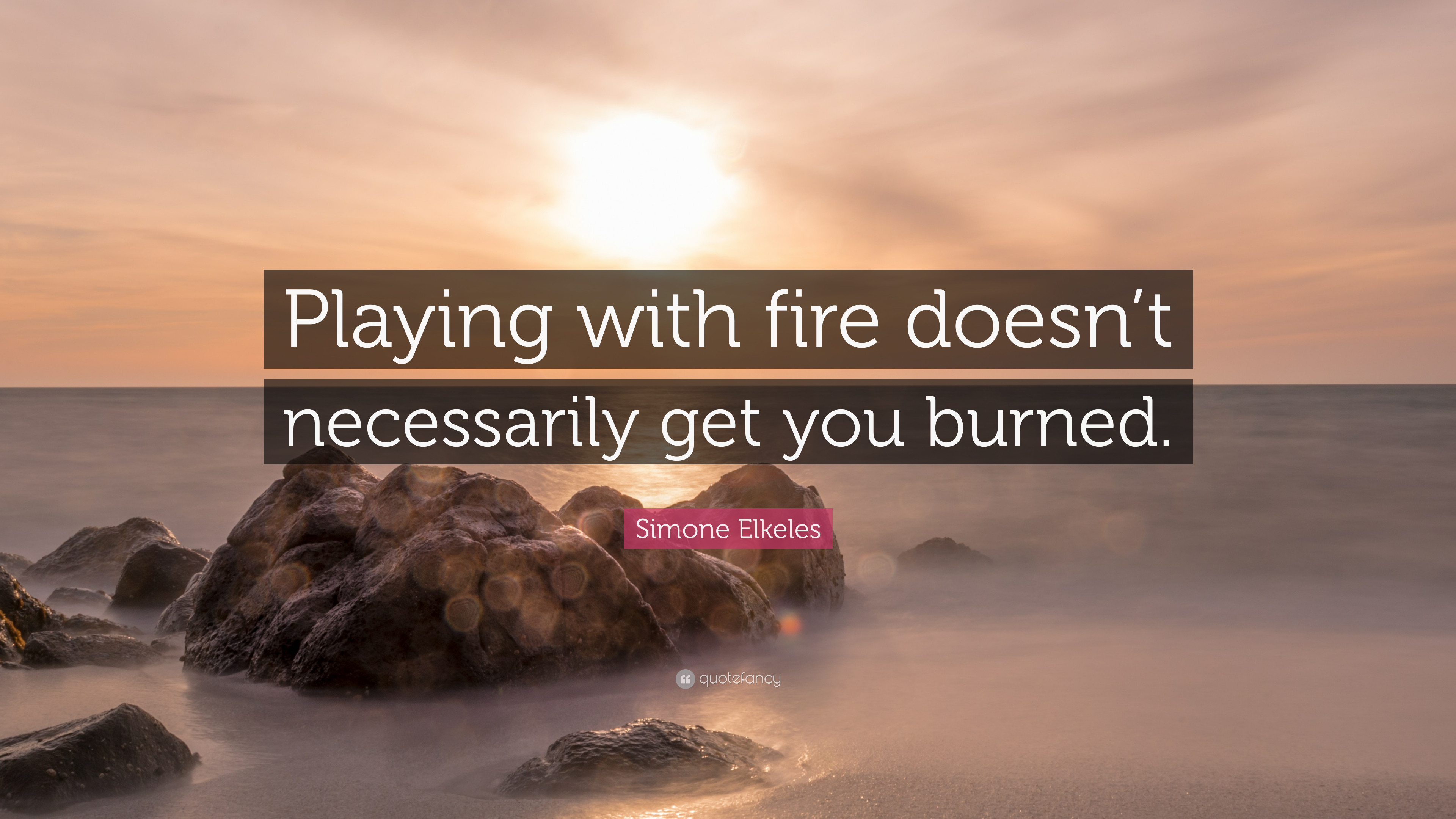 "Simone Elkeles Quote: ""Playing With Fire Doesn't"