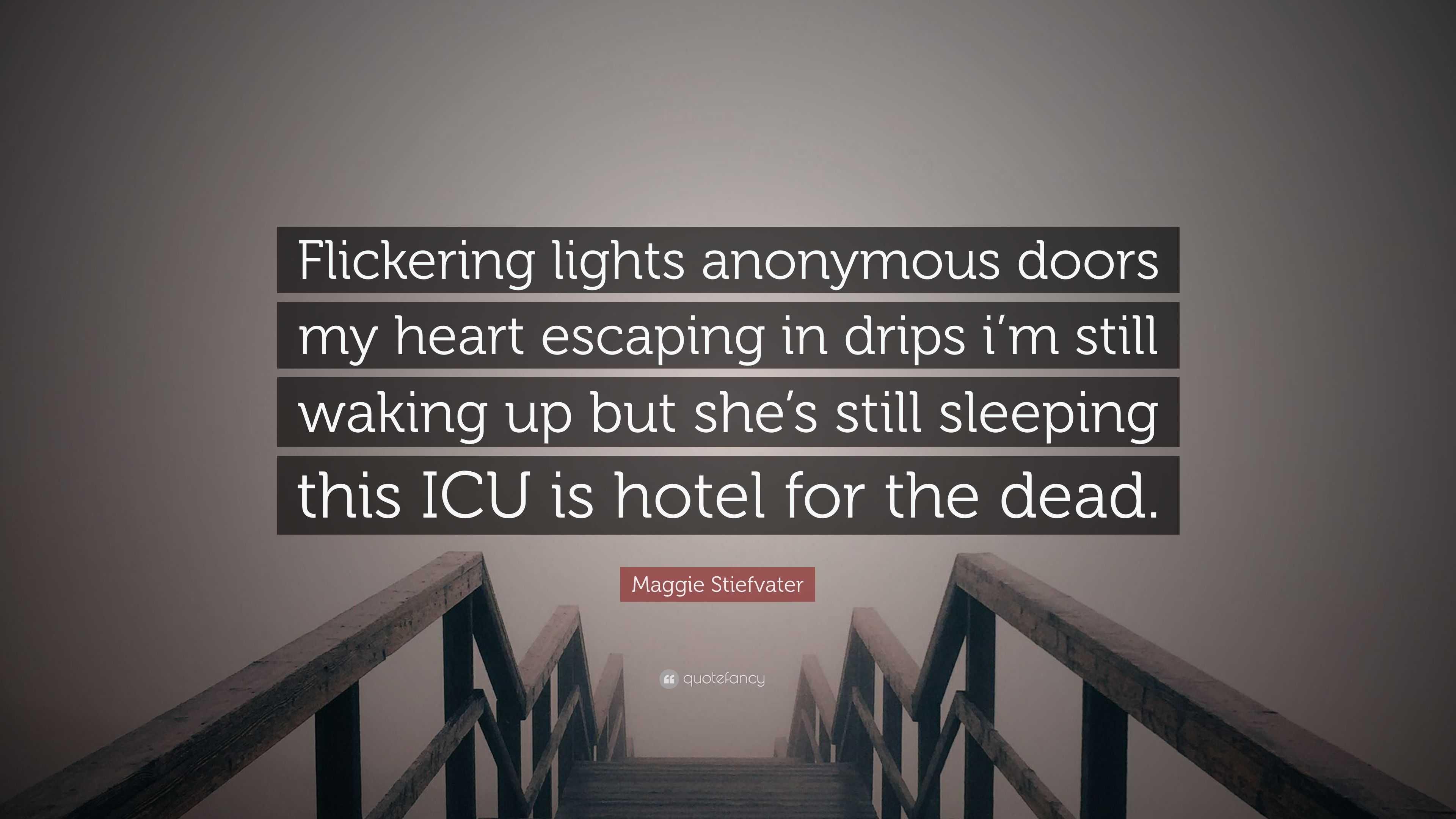 maggie stiefvater quote flickering lights anonymous doors my heart