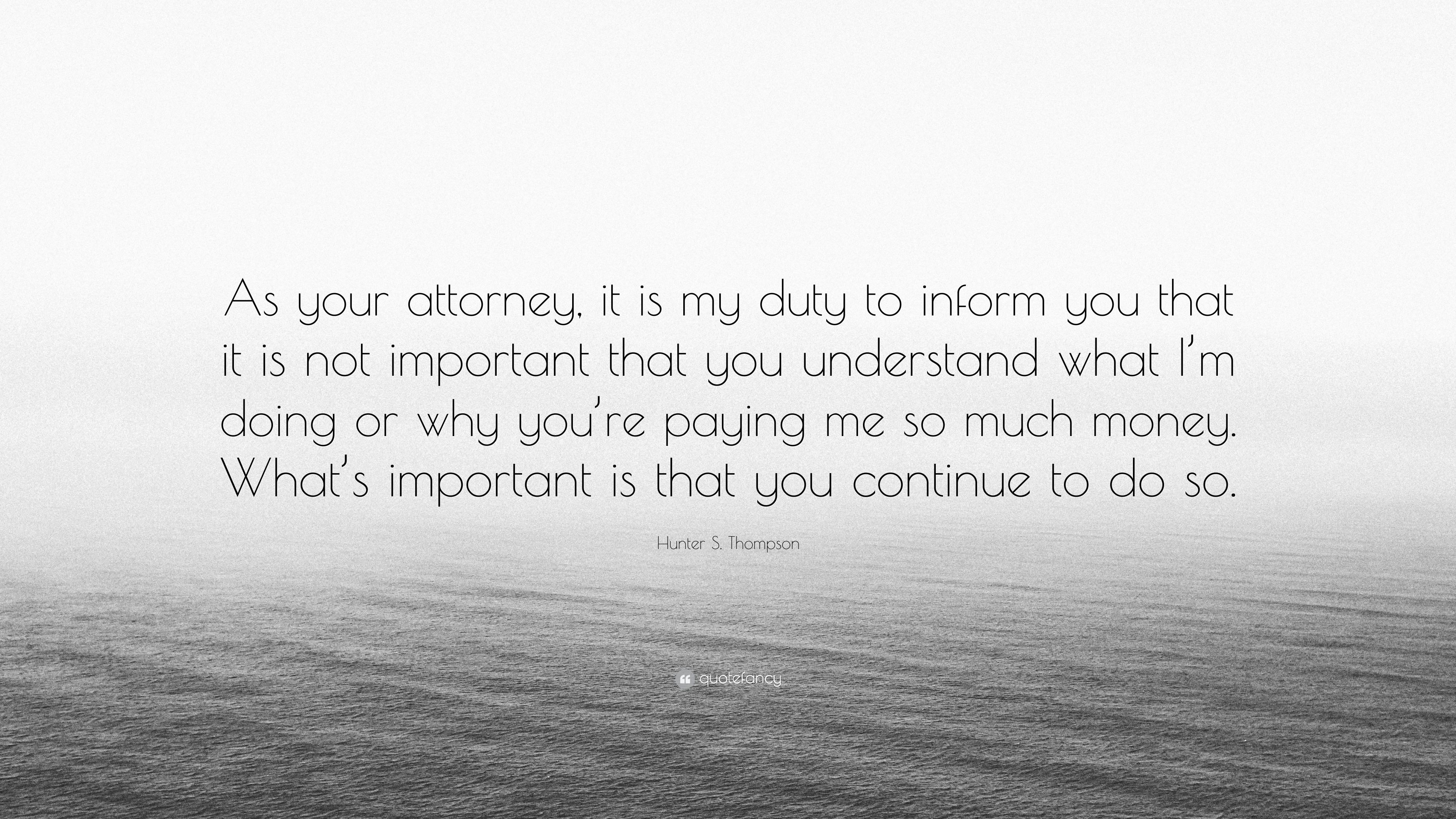 Hunter S Thompson Quote As Your Attorney It Is My Duty To Inform
