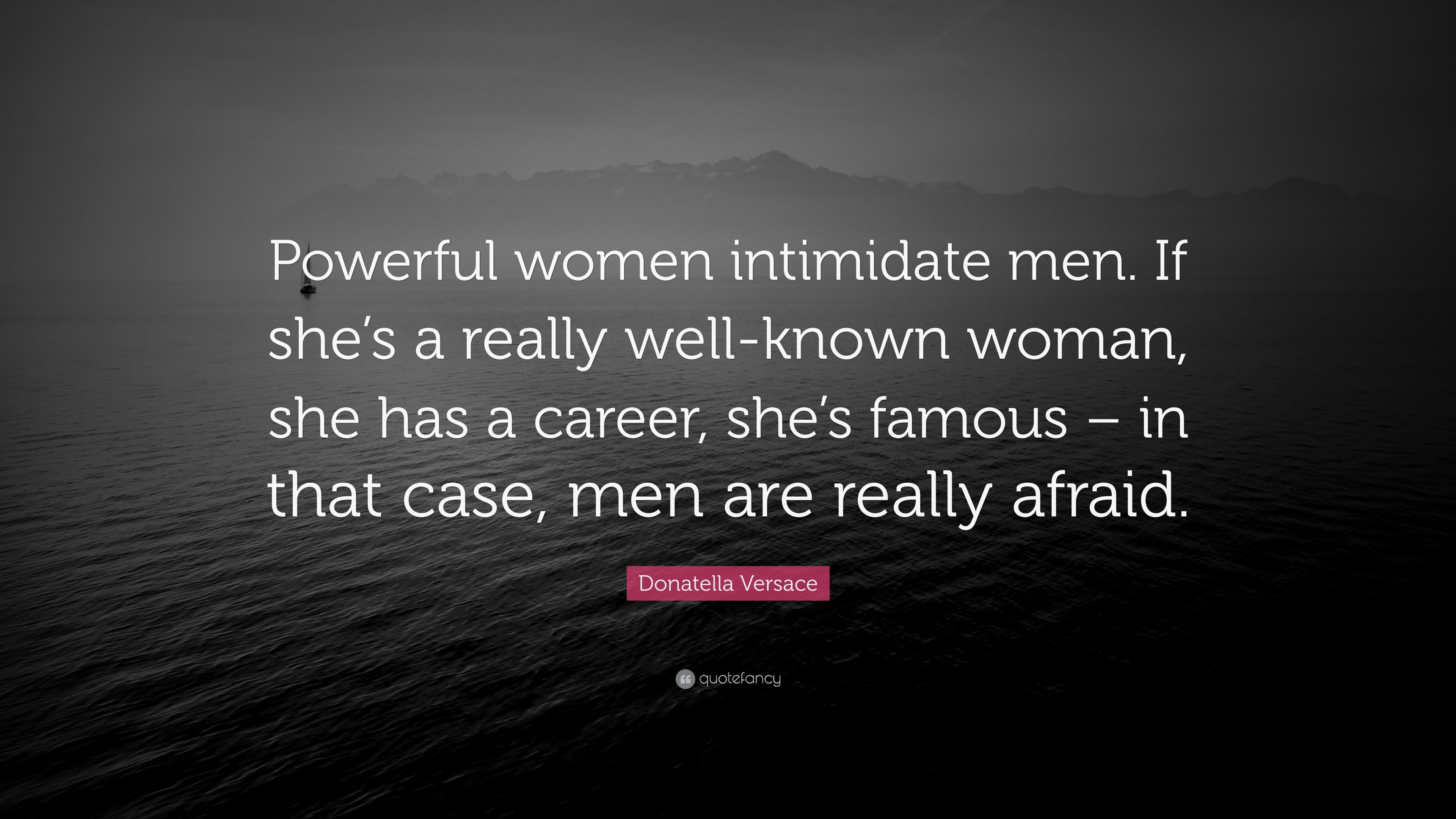 Why are men intimidated by strong women
