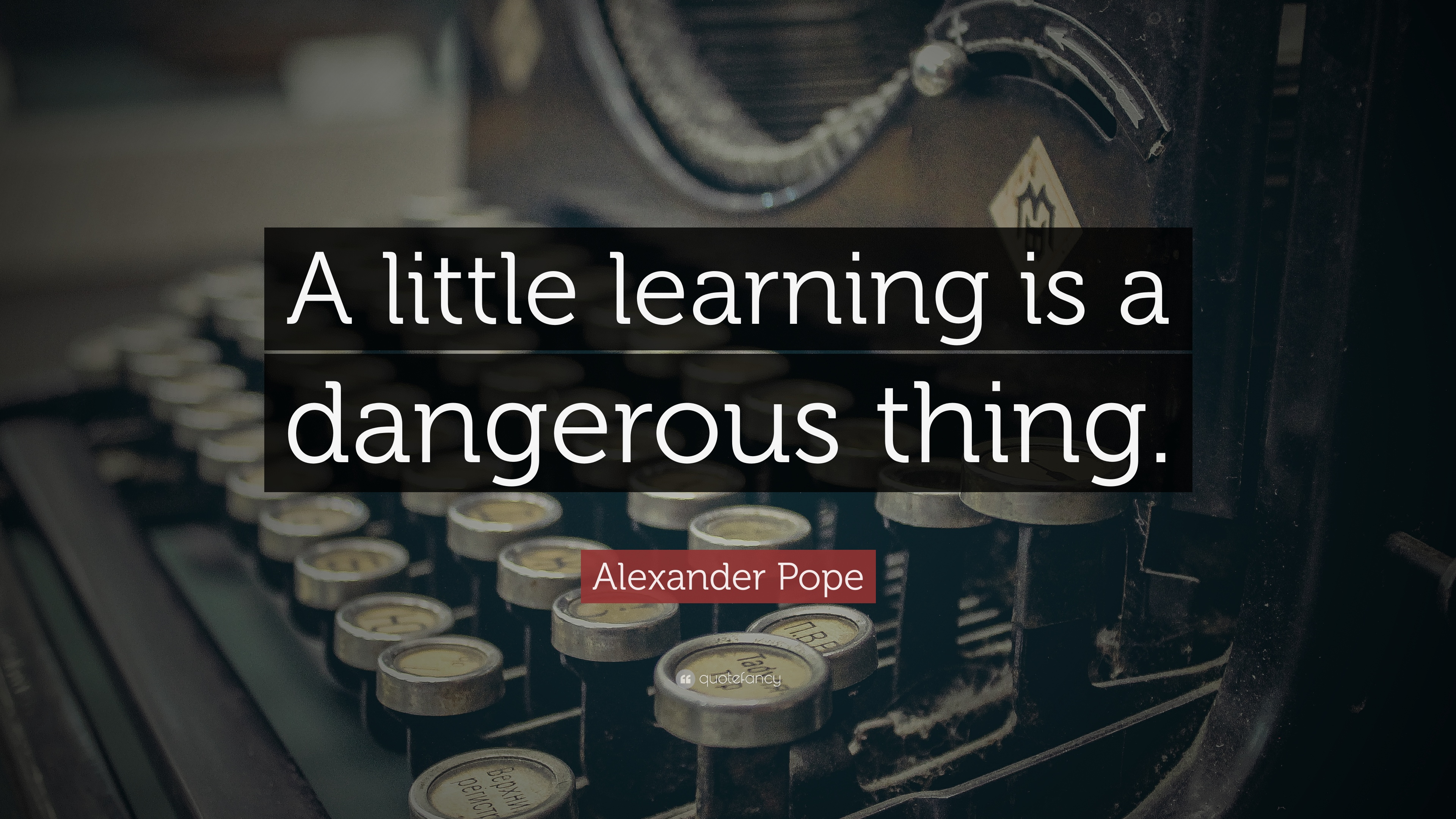 a little learning is a dangerous thing essay E educational policy institute p i canadian education report series a little knowledge is a dangerous thing how perceptions of costs and benefits affect access to education.