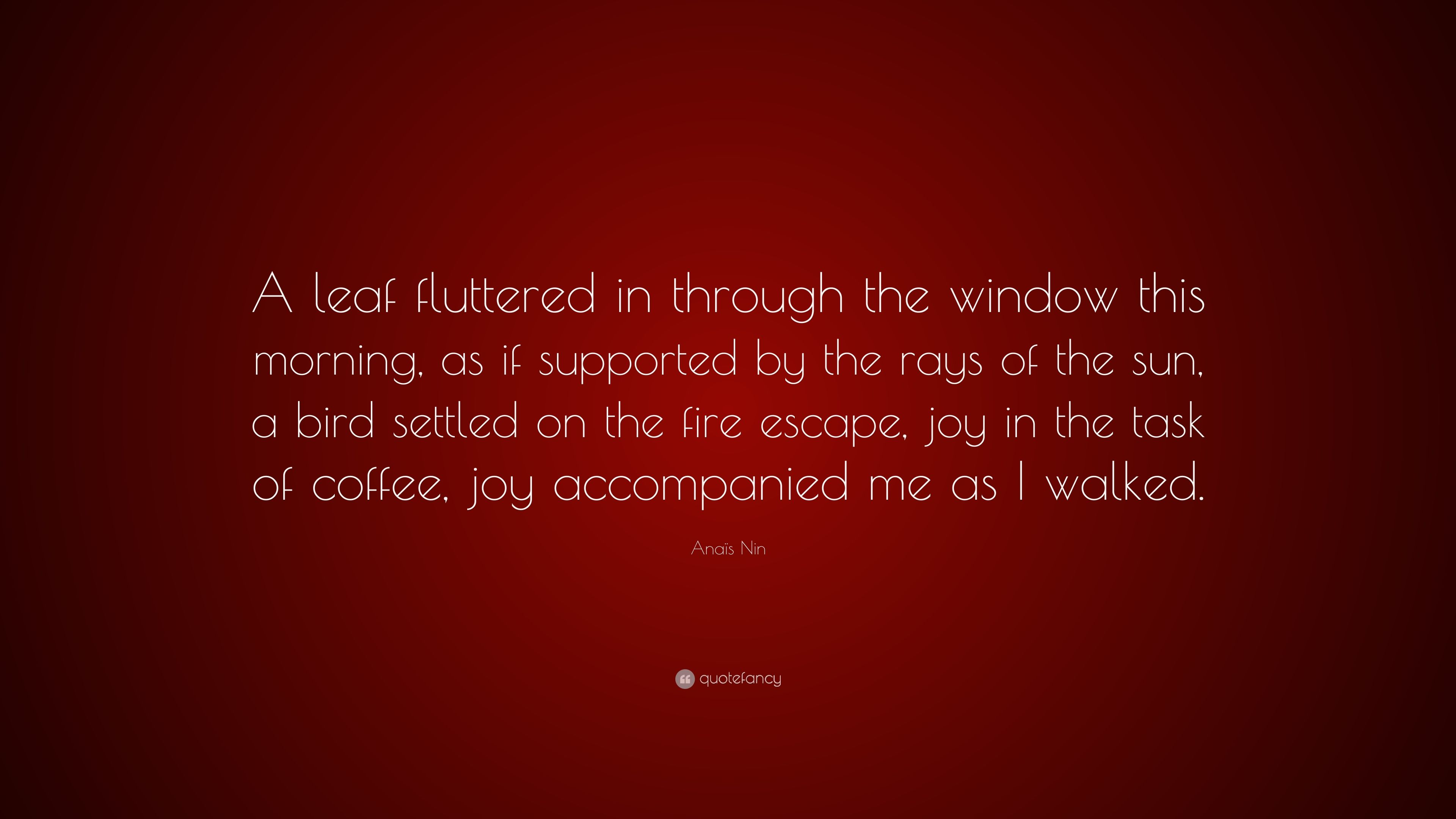 Amazing Anaïs Nin Quote: U201cA Leaf Fluttered In Through The Window This Morning, As