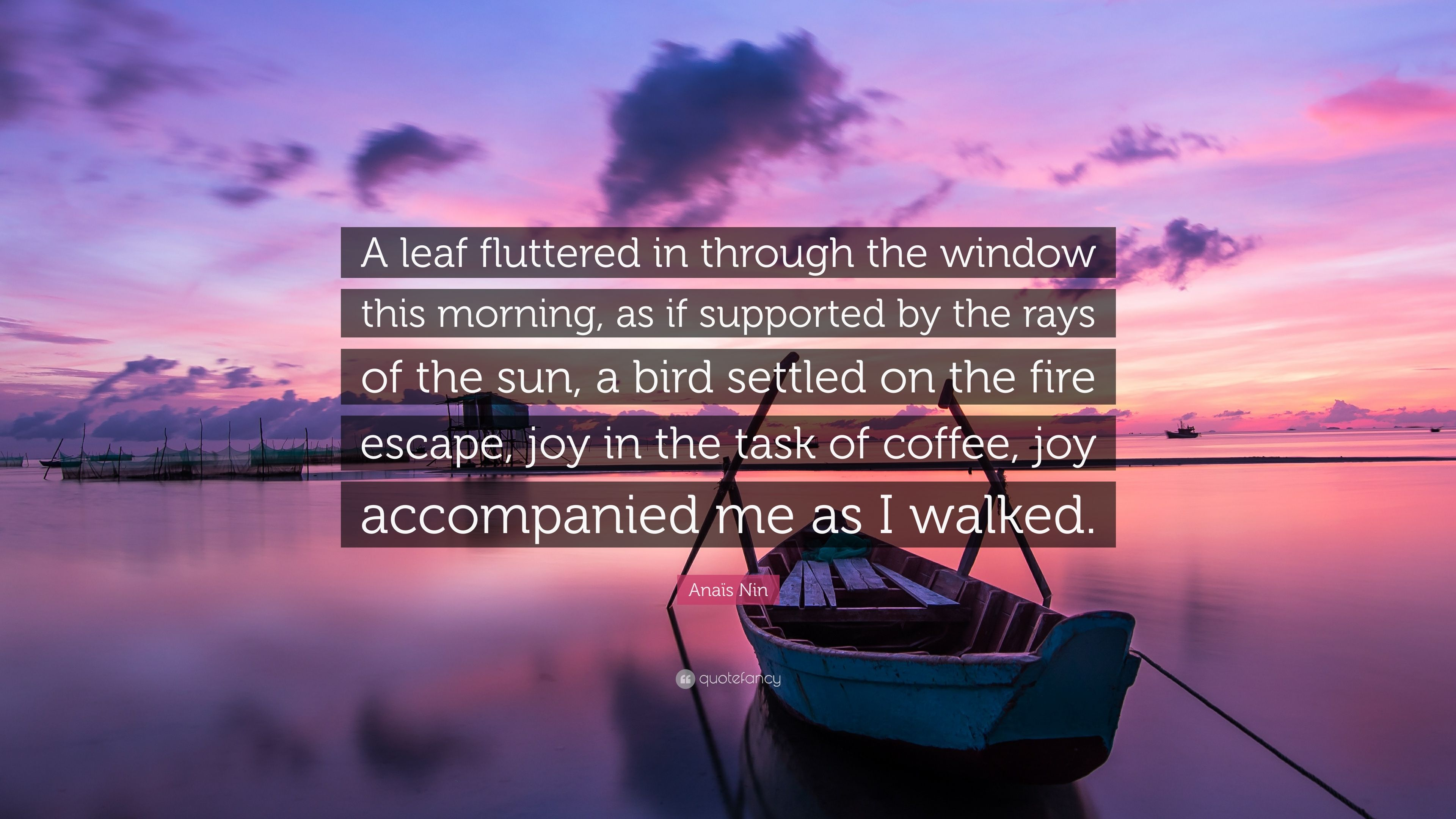 Charming Anaïs Nin Quote: U201cA Leaf Fluttered In Through The Window This Morning, As