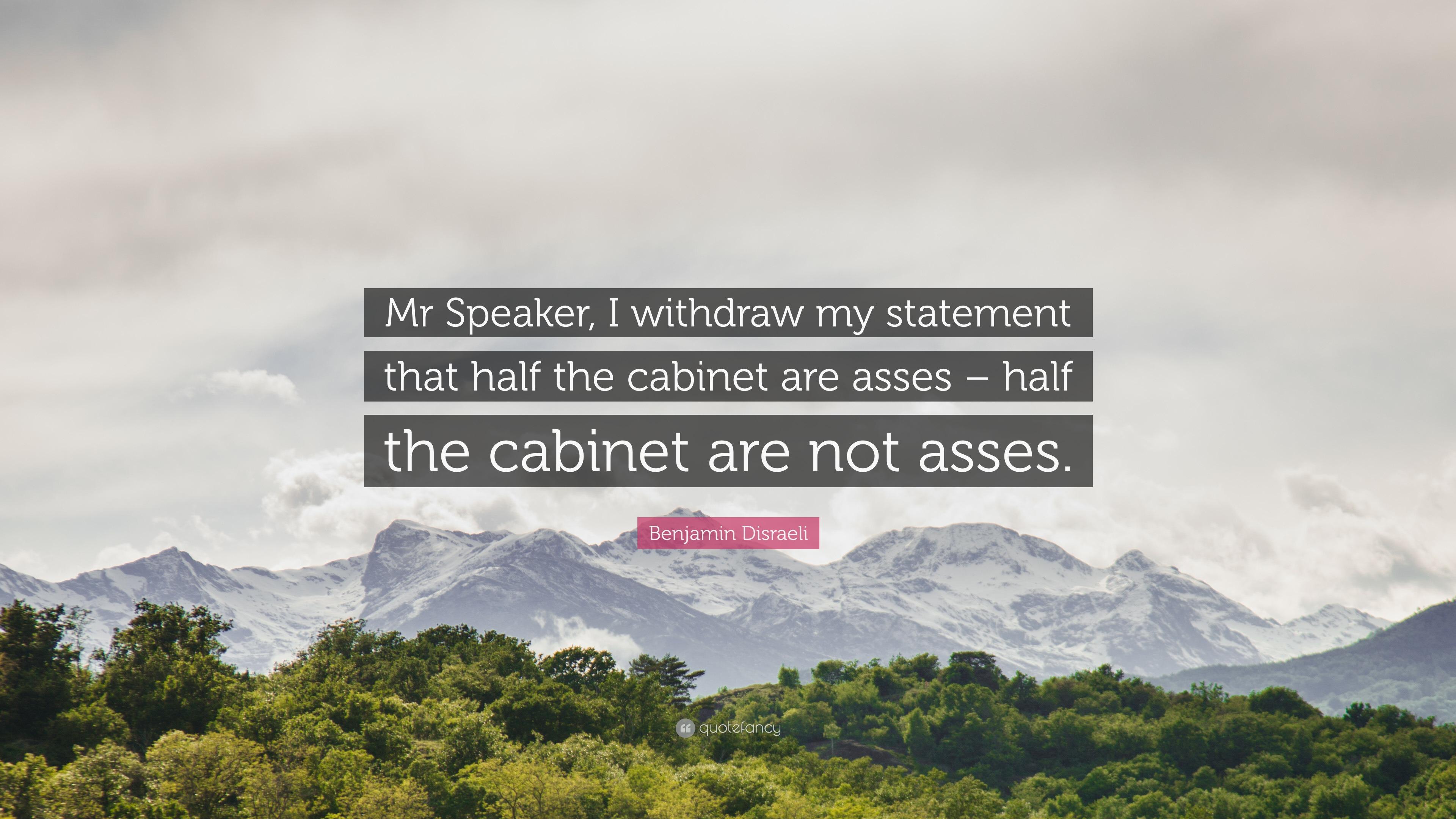 Benjamin Disraeli Quote Mr Speaker I Withdraw My Statement That