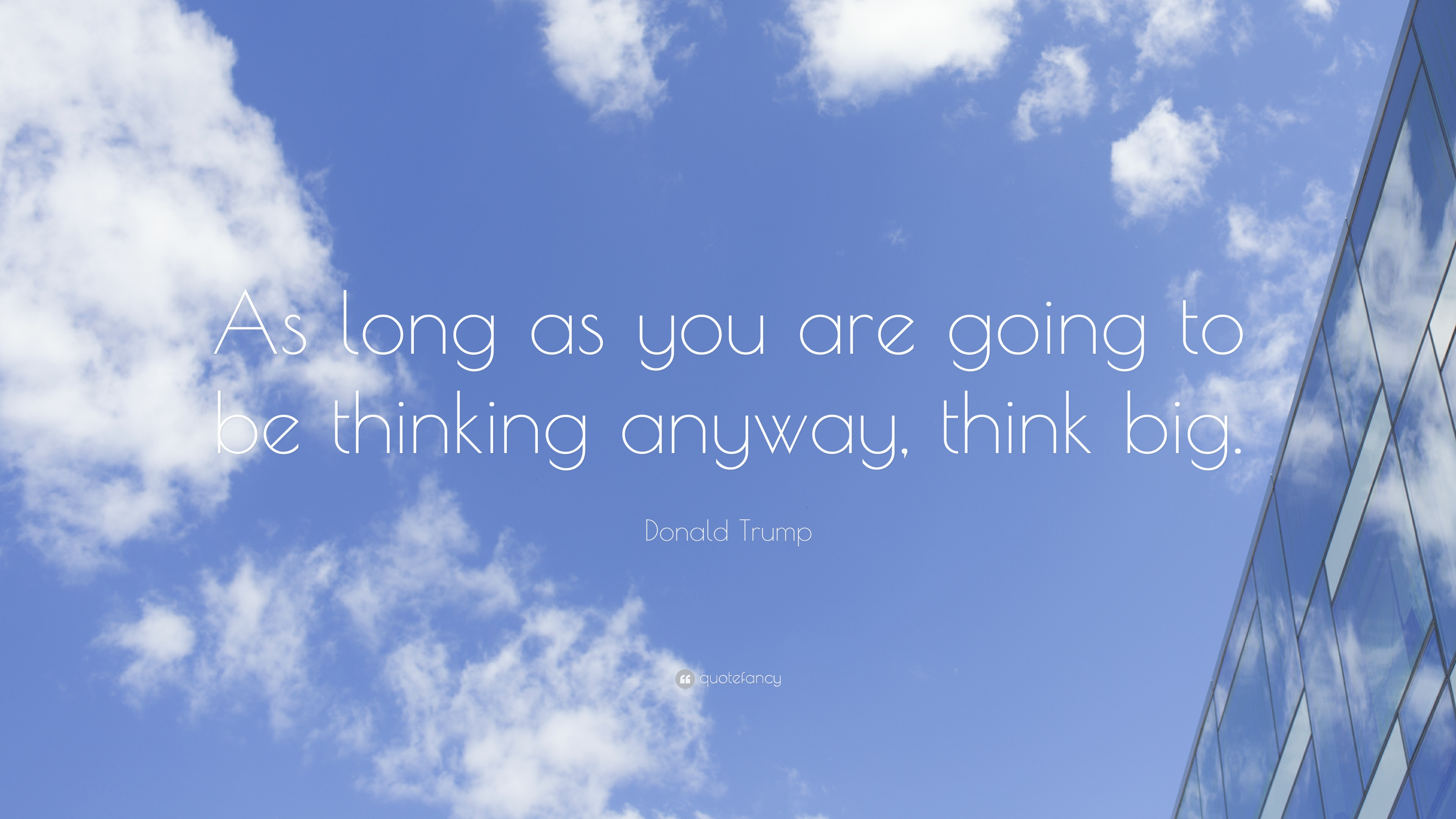 donald trump quote as long as you are going to be