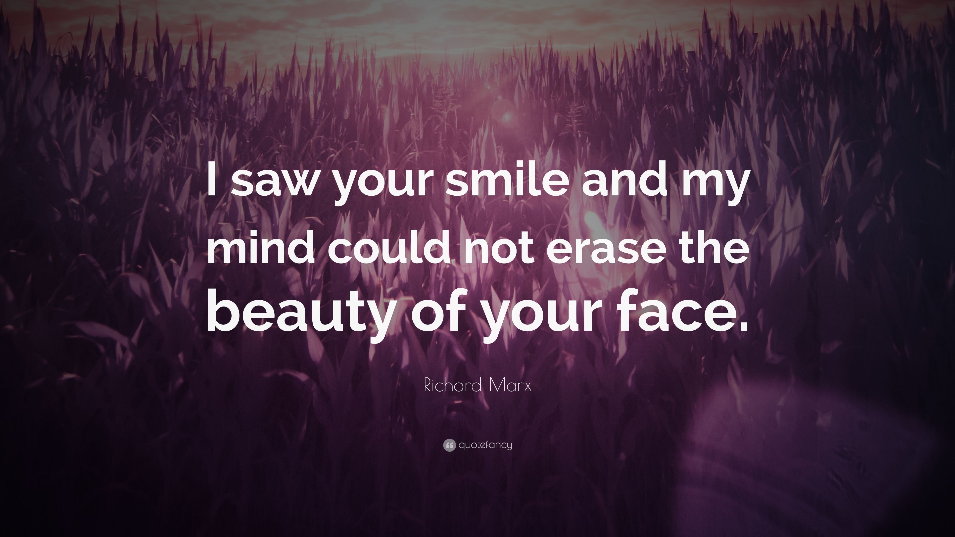 Richard Marx Quote I Saw Your Smile And My Mind Could Not Erase