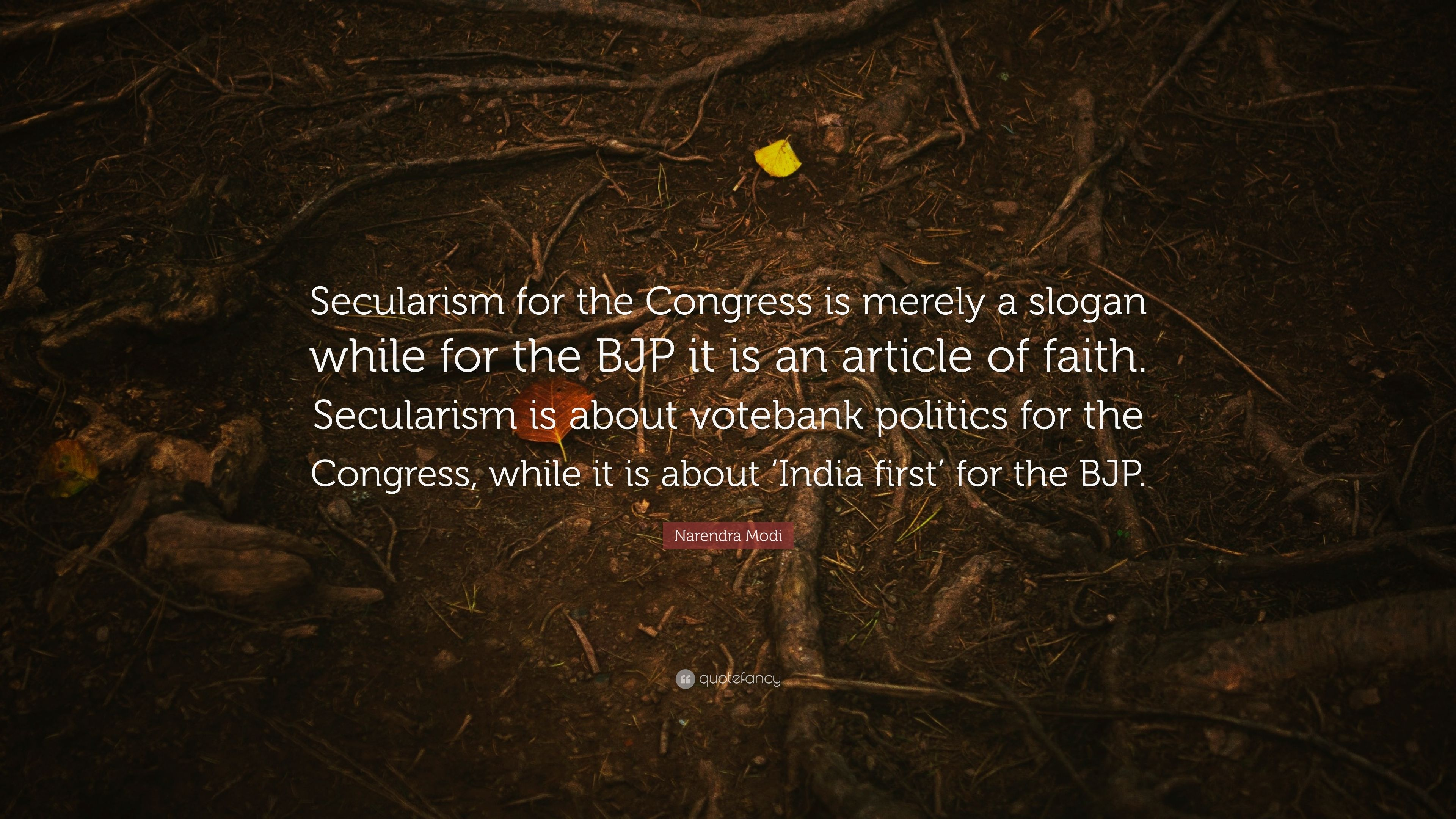 """Narendra Modi Quote: """"Secularism for the Congress is merely"""