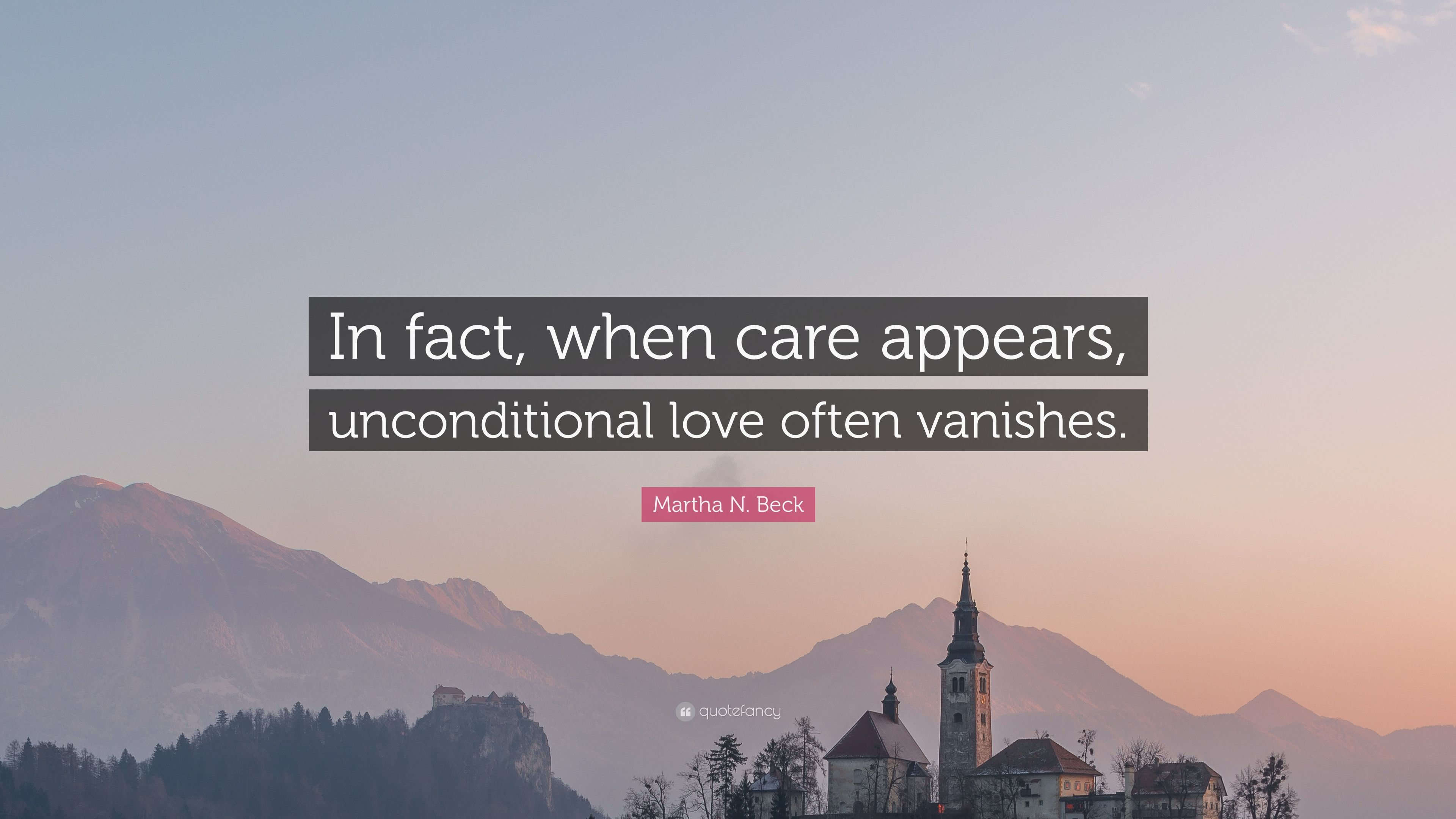 Martha N Beck Quote In Fact When Care Appears Unconditional