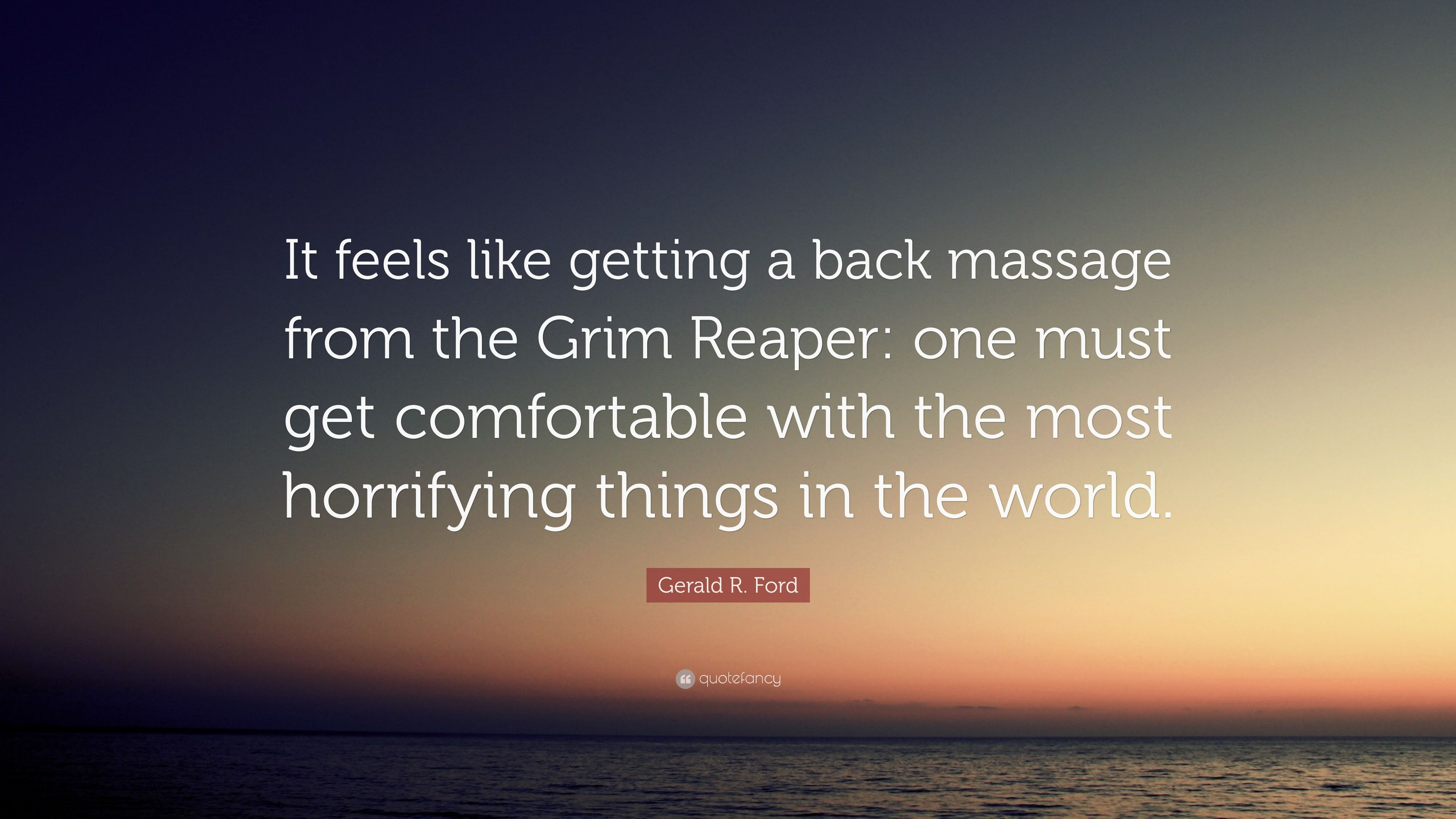 "Gerald Ford Quotes Unique Gerald Rford Quote ""It Feels Like Getting A Back Massage From"