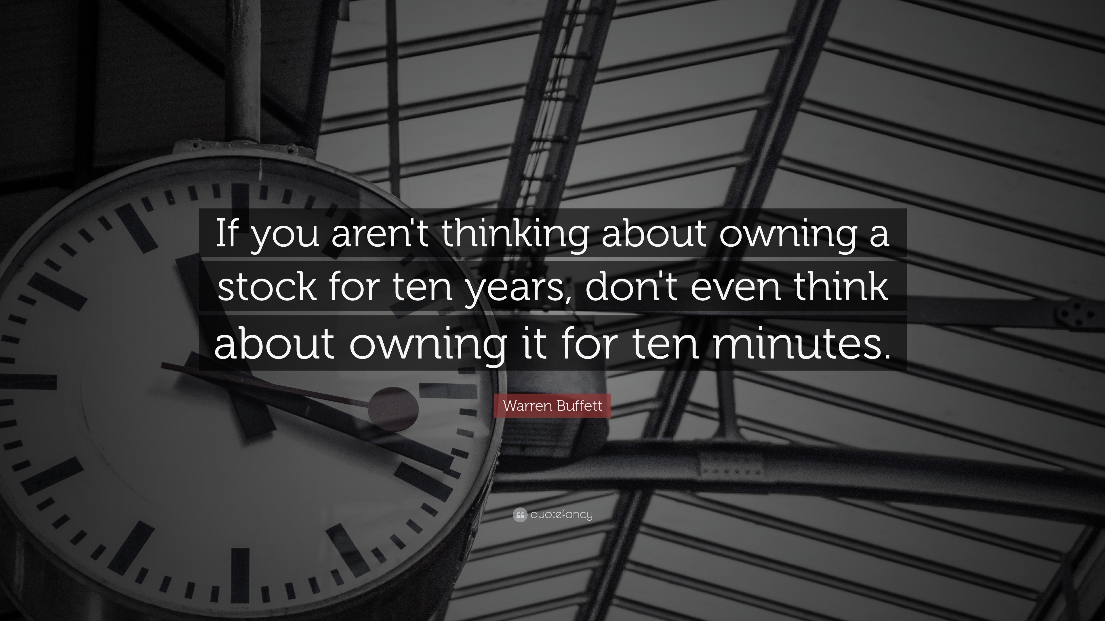 "Stock Quote T Warren Buffett Quote ""If You Aren't Thinking About Owning A Stock"