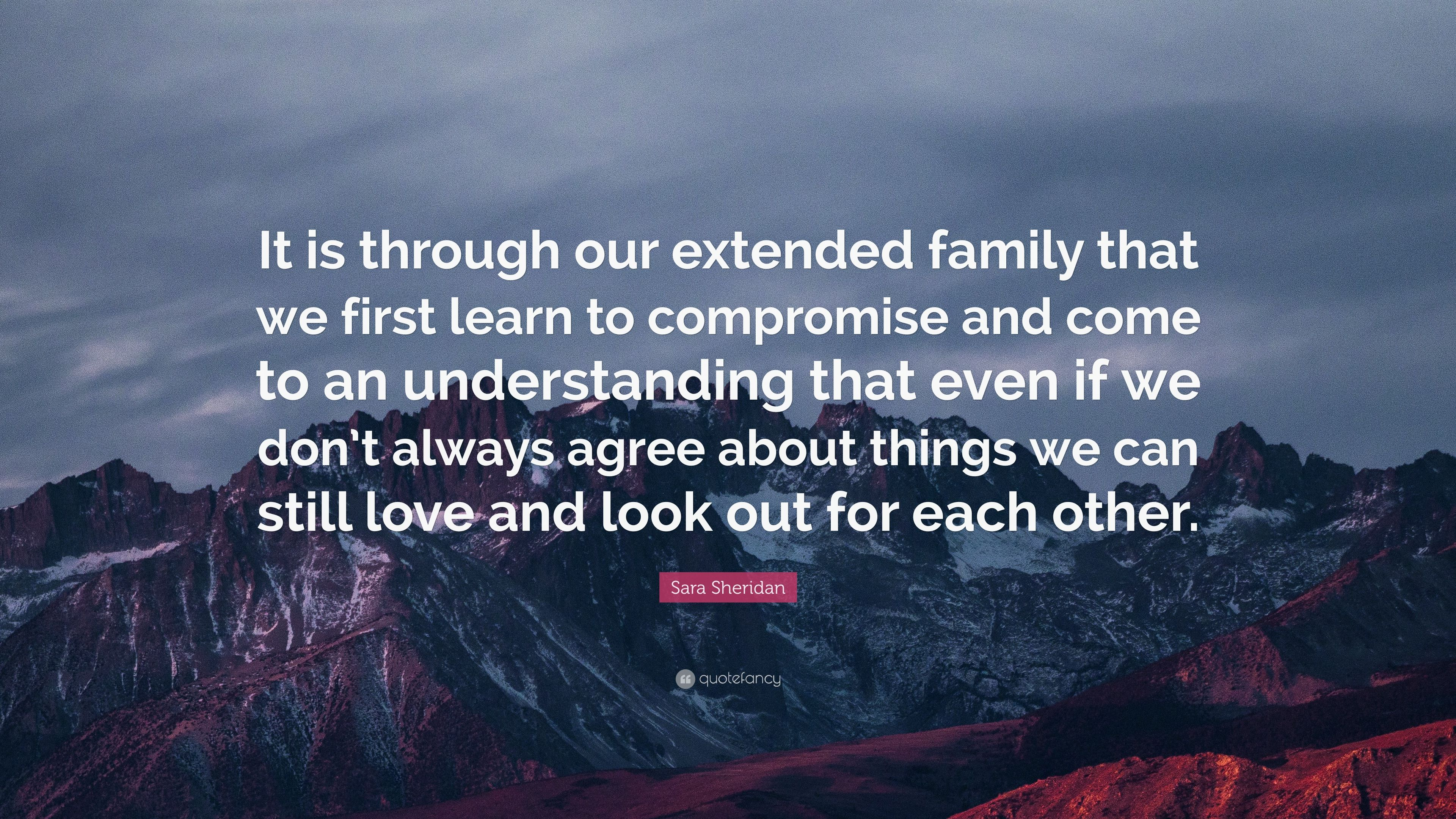 """Sara Sheridan Quote: """"It is through our extended family ..."""