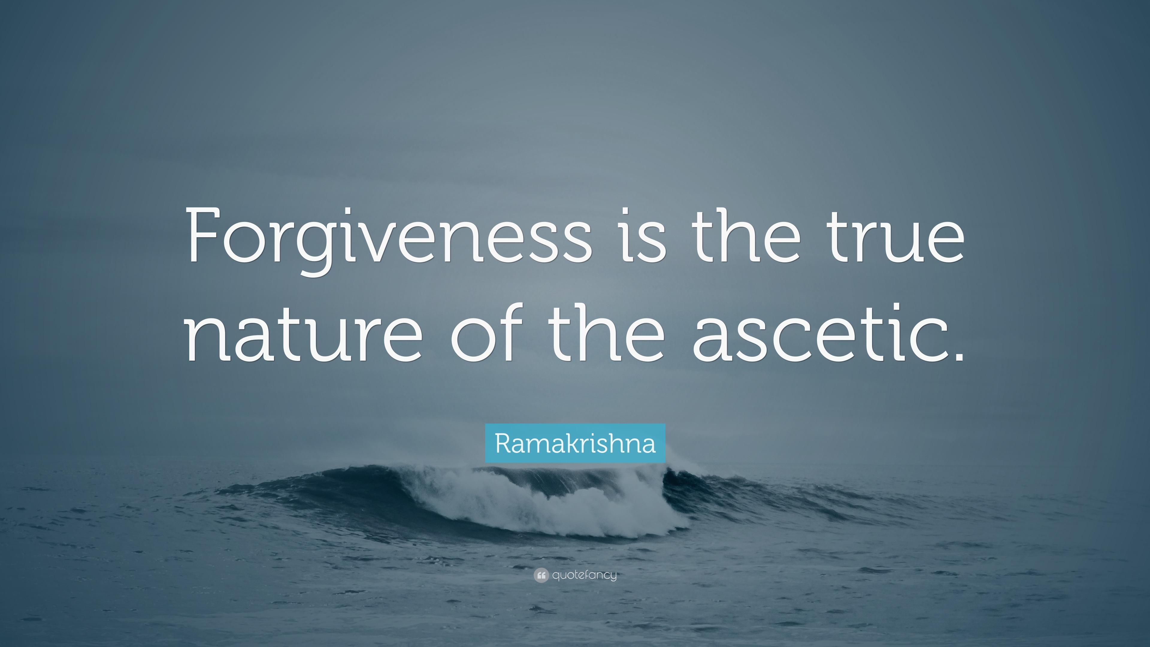 ramakrishna quote   u201cforgiveness is the true nature of the
