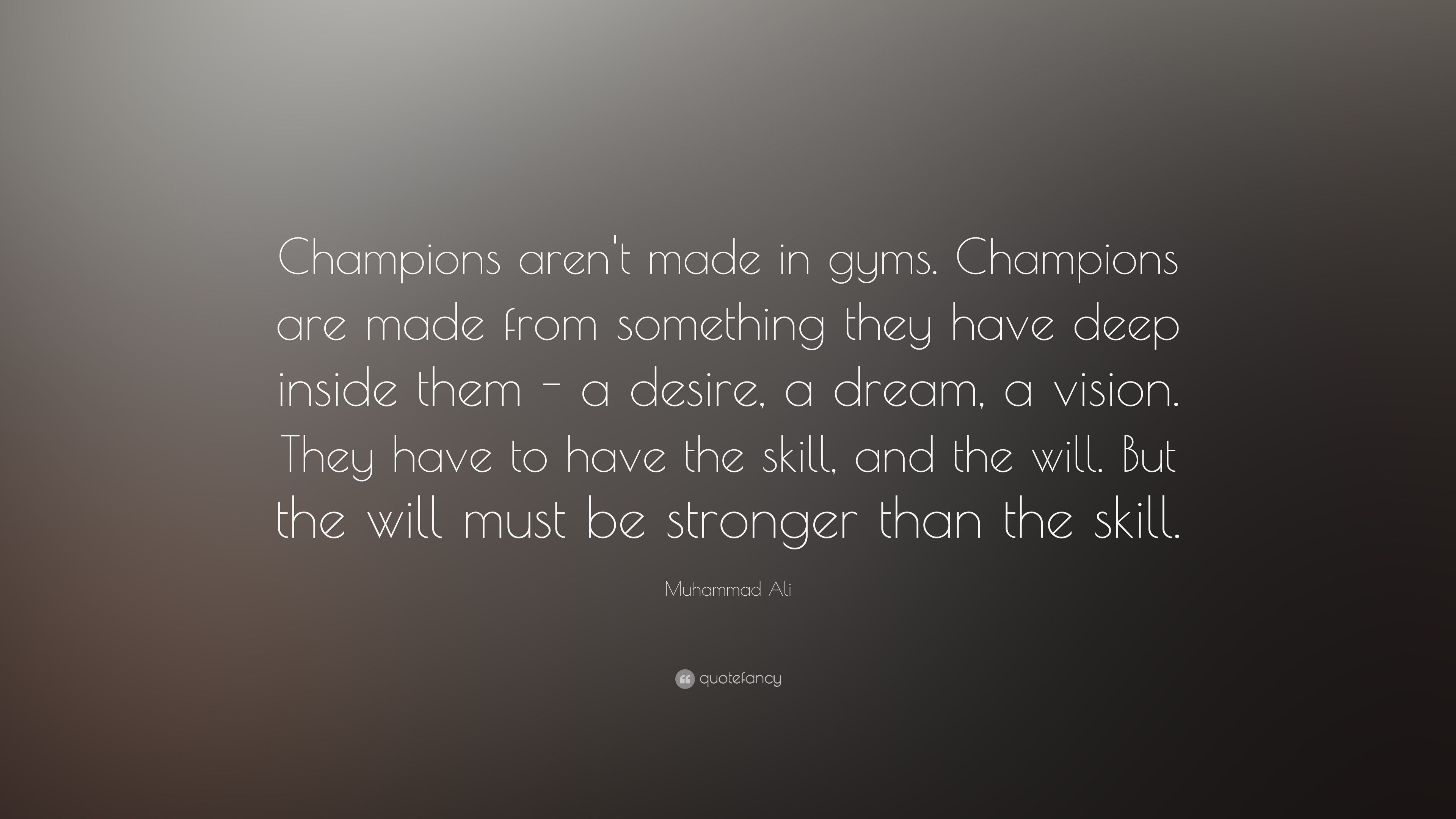 Muhammad Ali Quote: U201cChampions Arenu0027t Made In Gyms. Champions Are Made