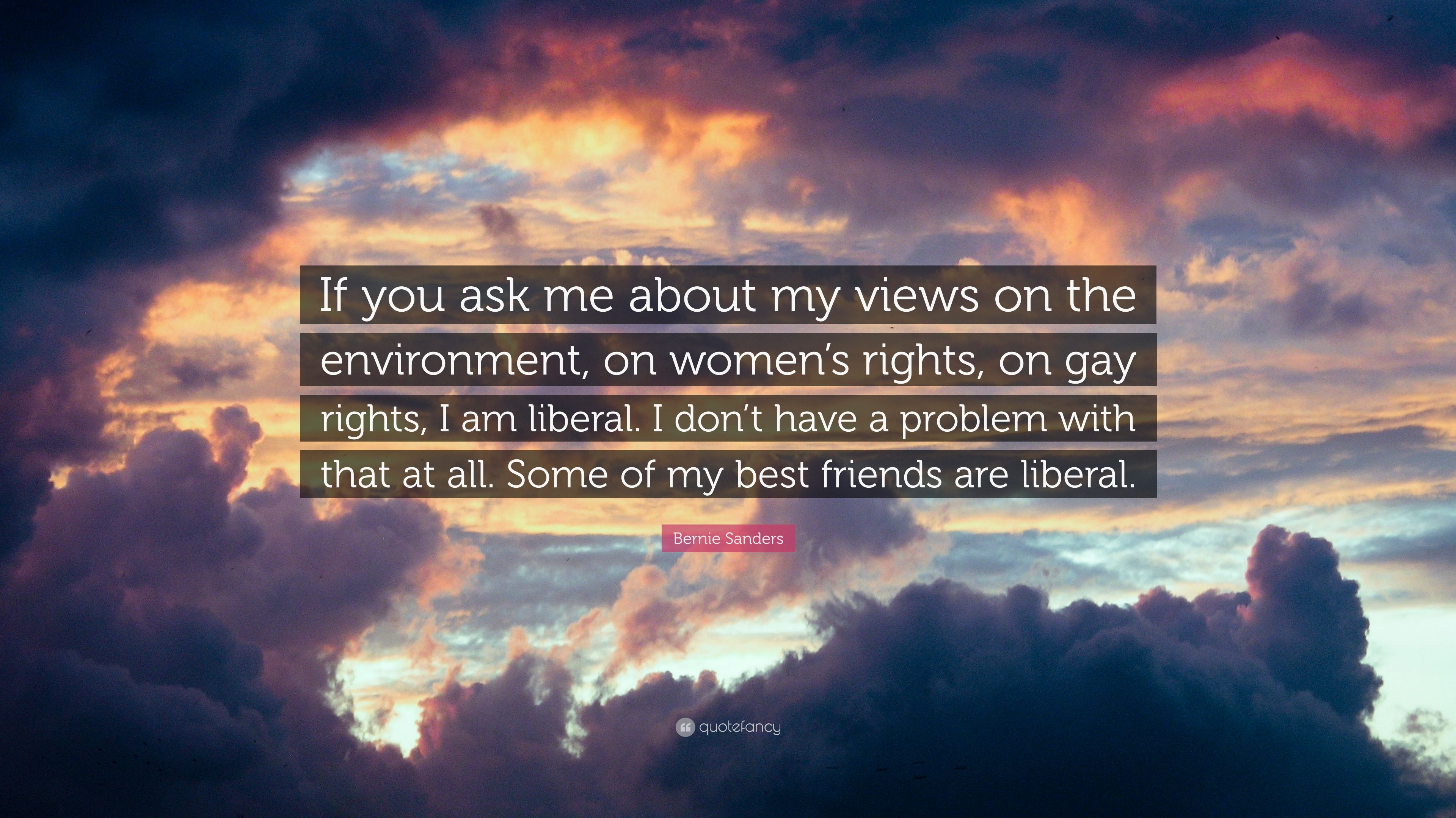 "Bernie Sanders Quote: ""If You Ask Me About My Views On The"