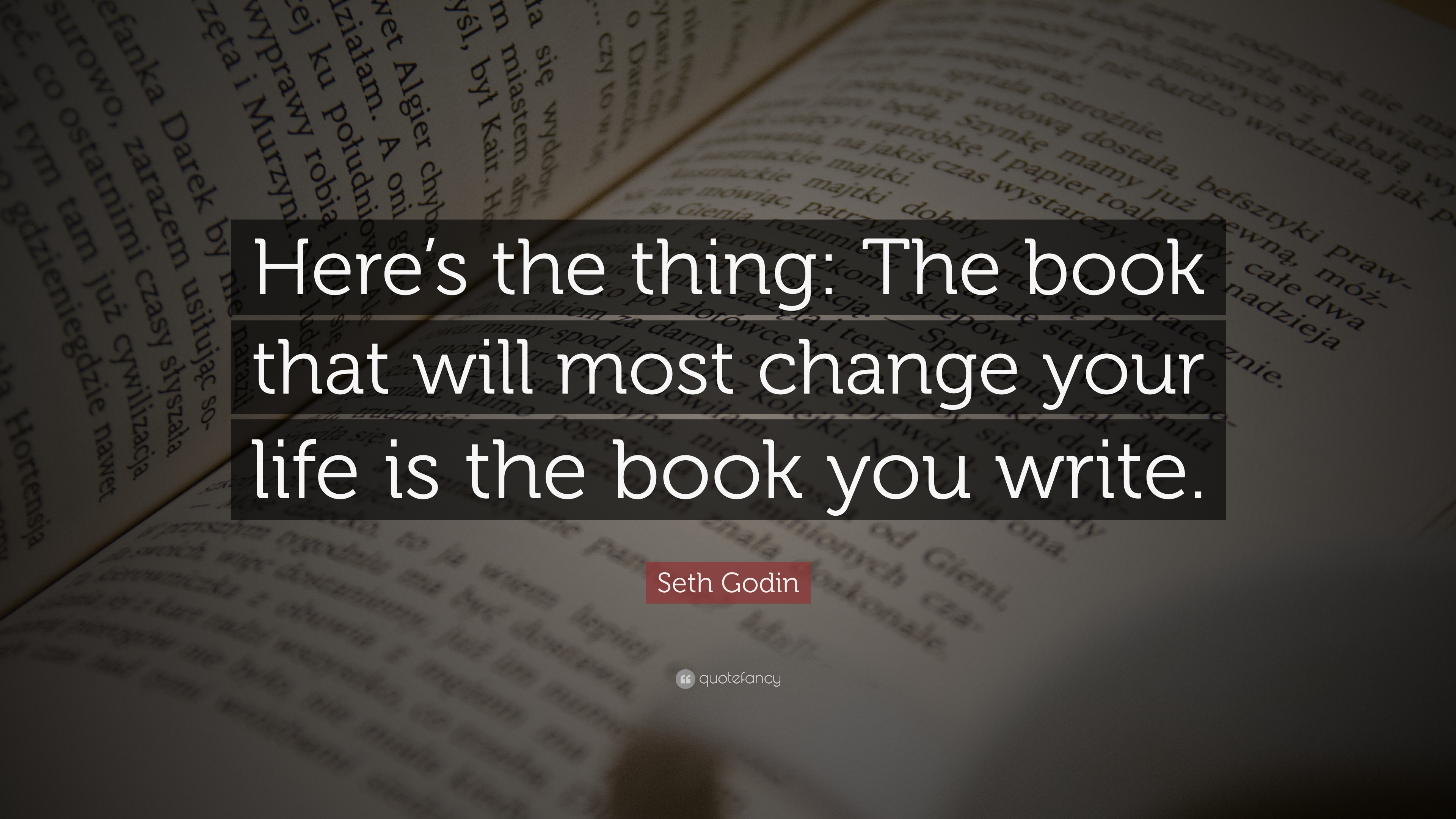 Seth Godin Quote Here S The Thing The Book That Will Most Change