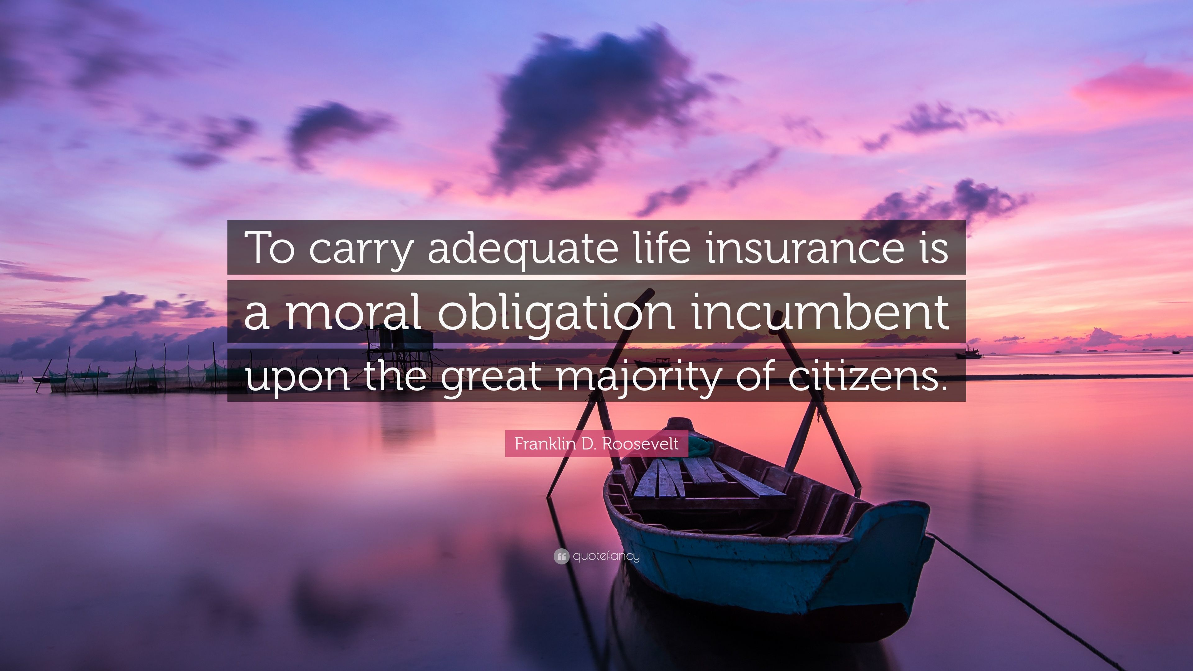 """Citizens Insurance Quote Franklin Droosevelt Quote """"To Carry Adequate Life Insurance Is"""