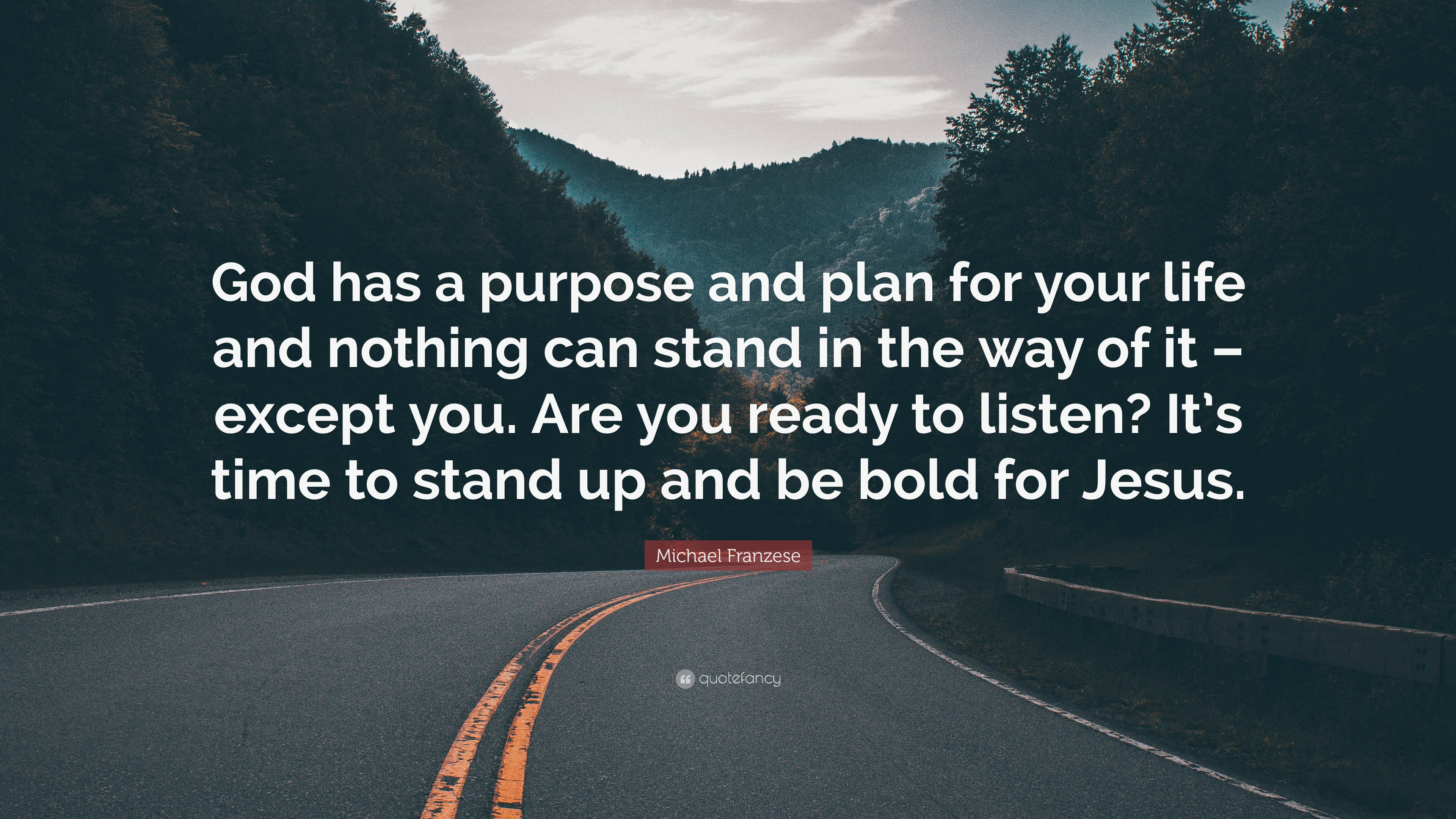 Michael Franzese Quote God Has A Purpose And Plan For Your Life