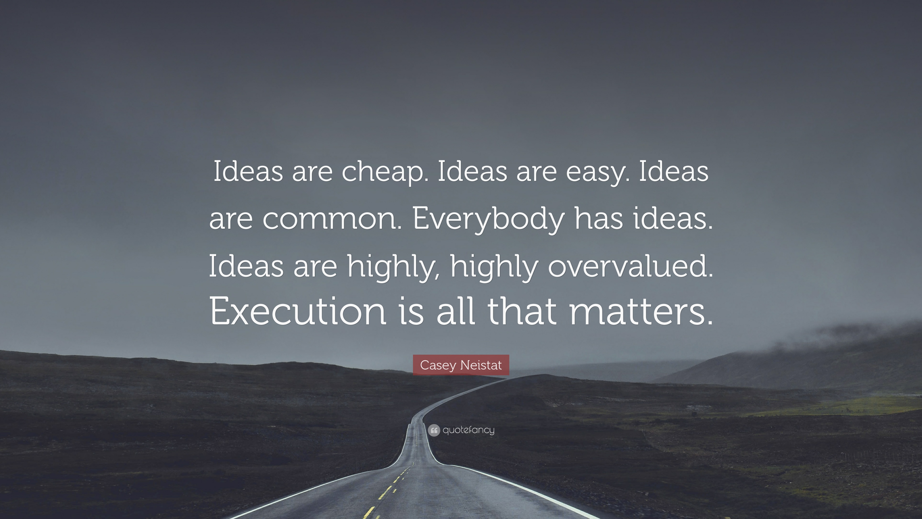 """Casey Neistat Quote: """"Ideas are cheap. Ideas are easy ..."""